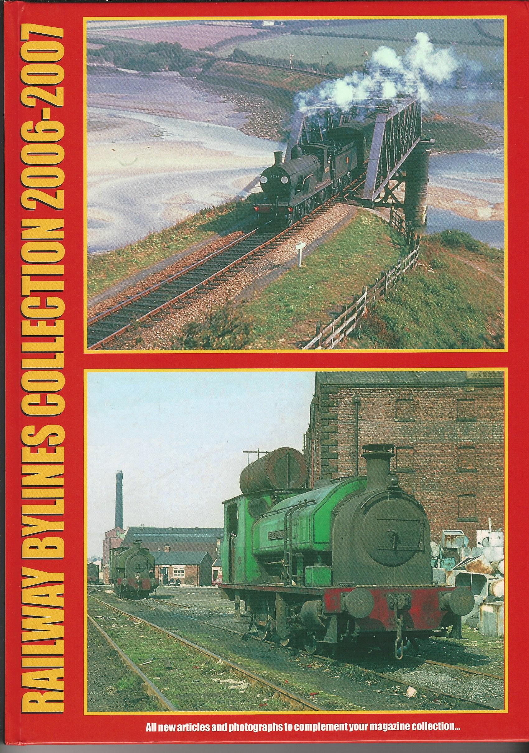 Image for Railway Bylines Collection 2006 - 2007.