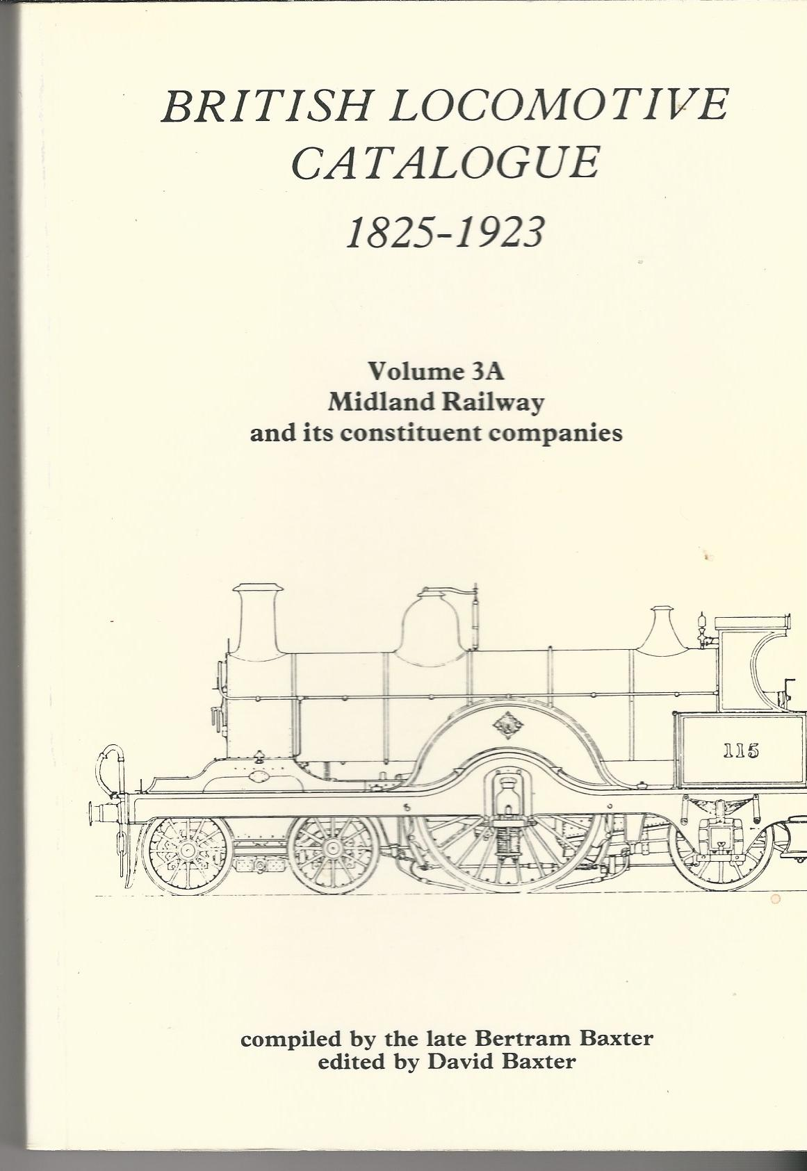 Image for British Locomotive Catalogue 1825 - 1923 Volume 3A Midland Railway, and its consistuent Companies. Volumes 3B: Lancashire & Yorkshire Railway and its consistuent companies.