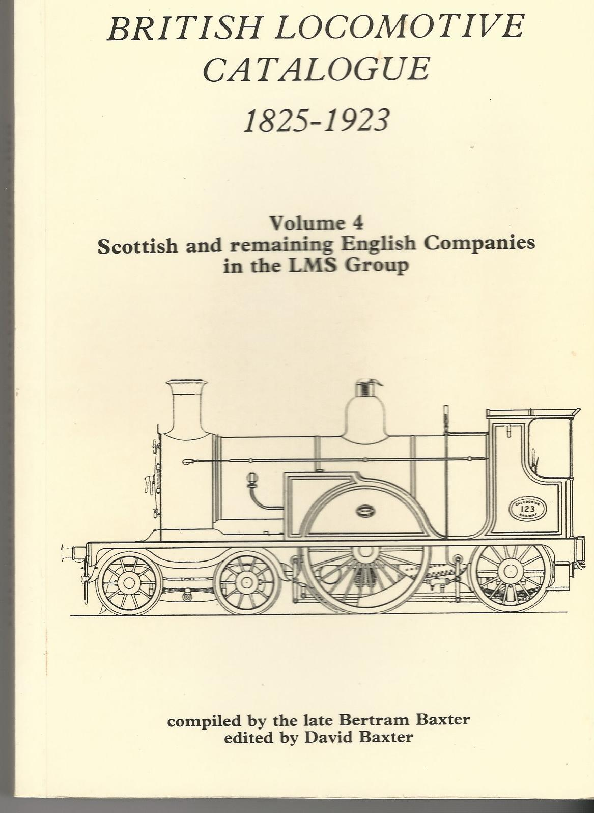Image for British Locomotive Catalogue 1825 - 1923 Volume 4: Scottish and Remaining English Companies in the LMS Group.