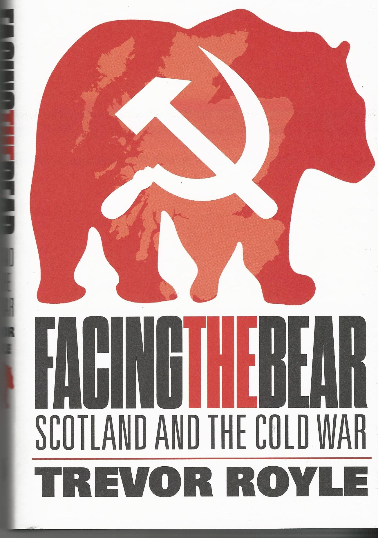 Image for Facing the Bear: Scotland and the Cold War.