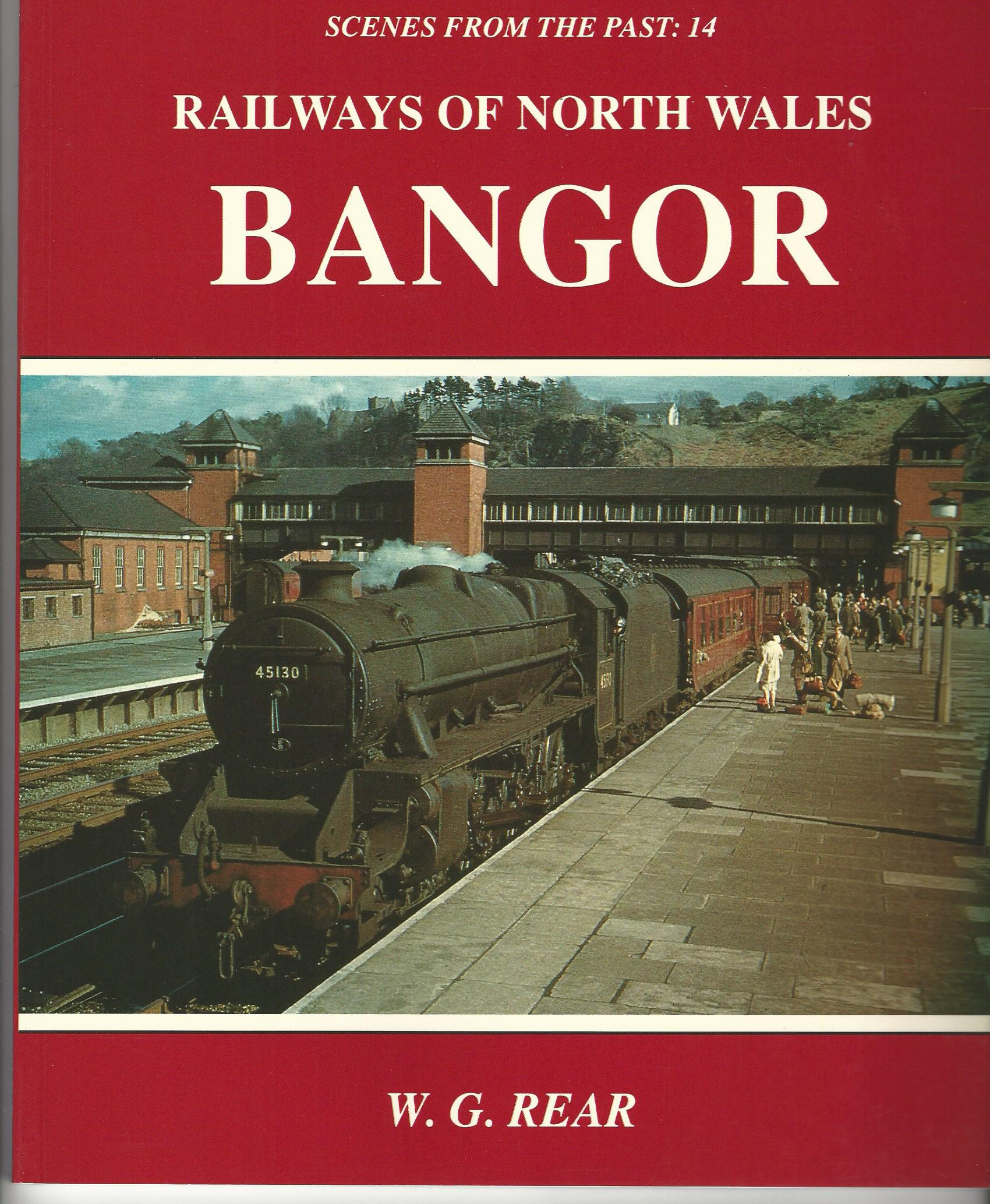 Image for Railways of North Wales: Bangor (Scenes from the Past)