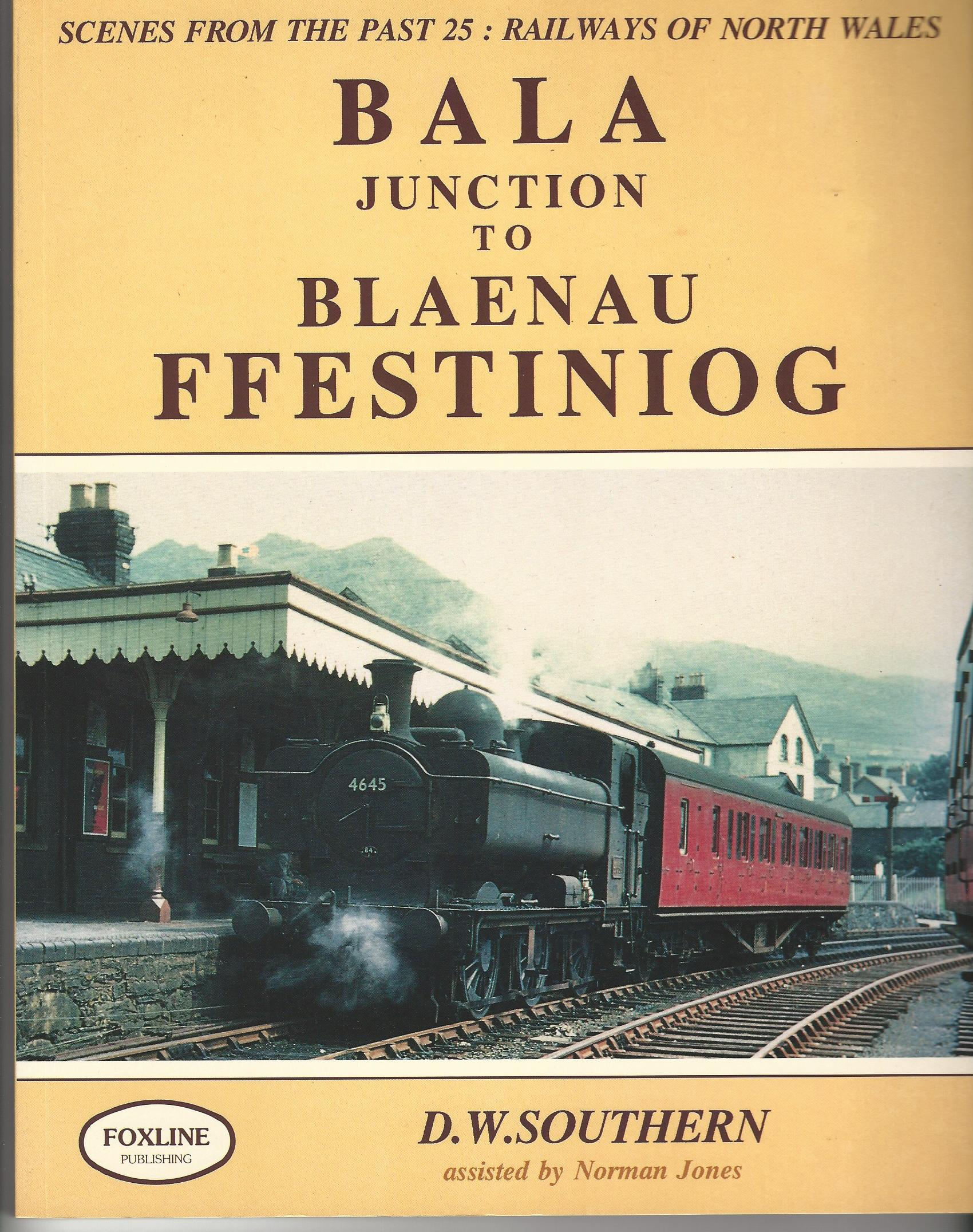 Image for Railways of North Wales: Bala Junction to Blaenau Ffestiniog (Scenes from the Past S.)