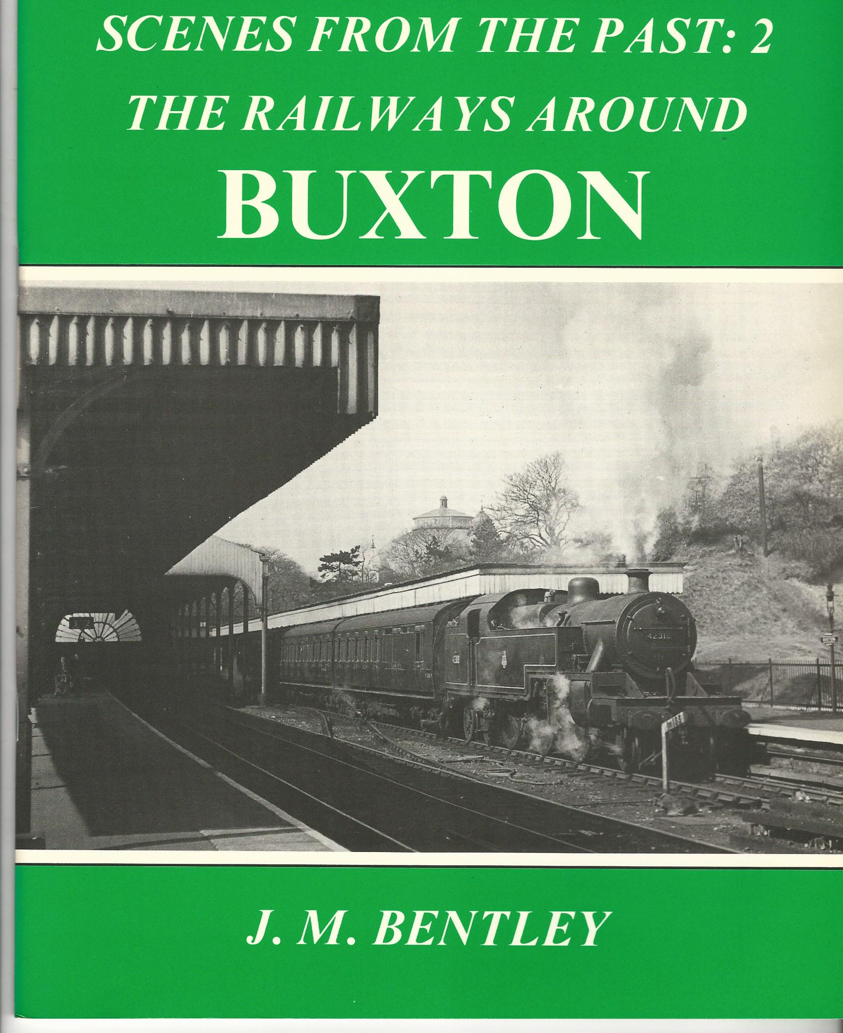 Image for The Railways Around Buxton: Scenes from the Past: 2.