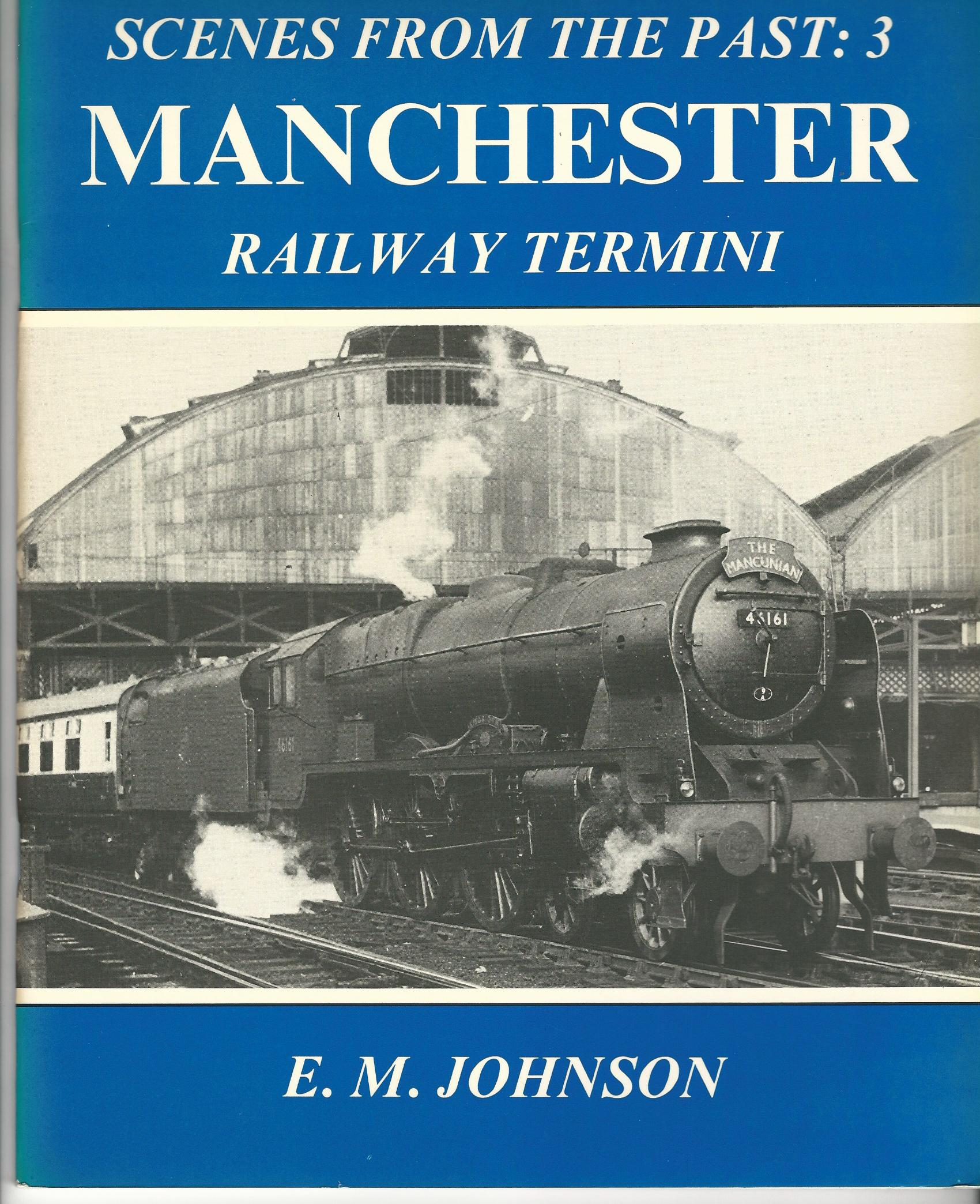 Image for Manchester Rail Termini (Scenes from the past 3)