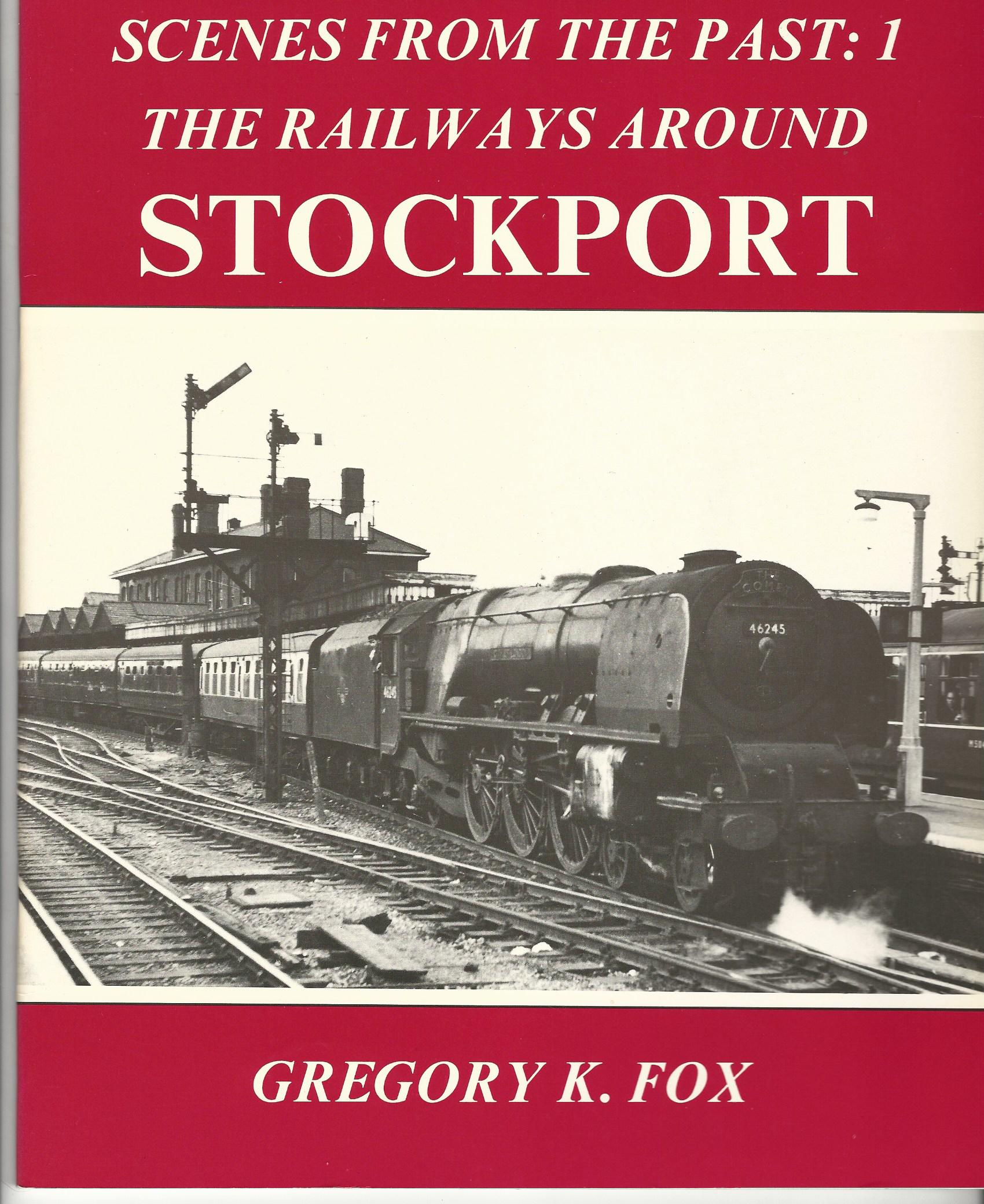 Image for Scenes from the Past: 1 the Railways Around Stockport.