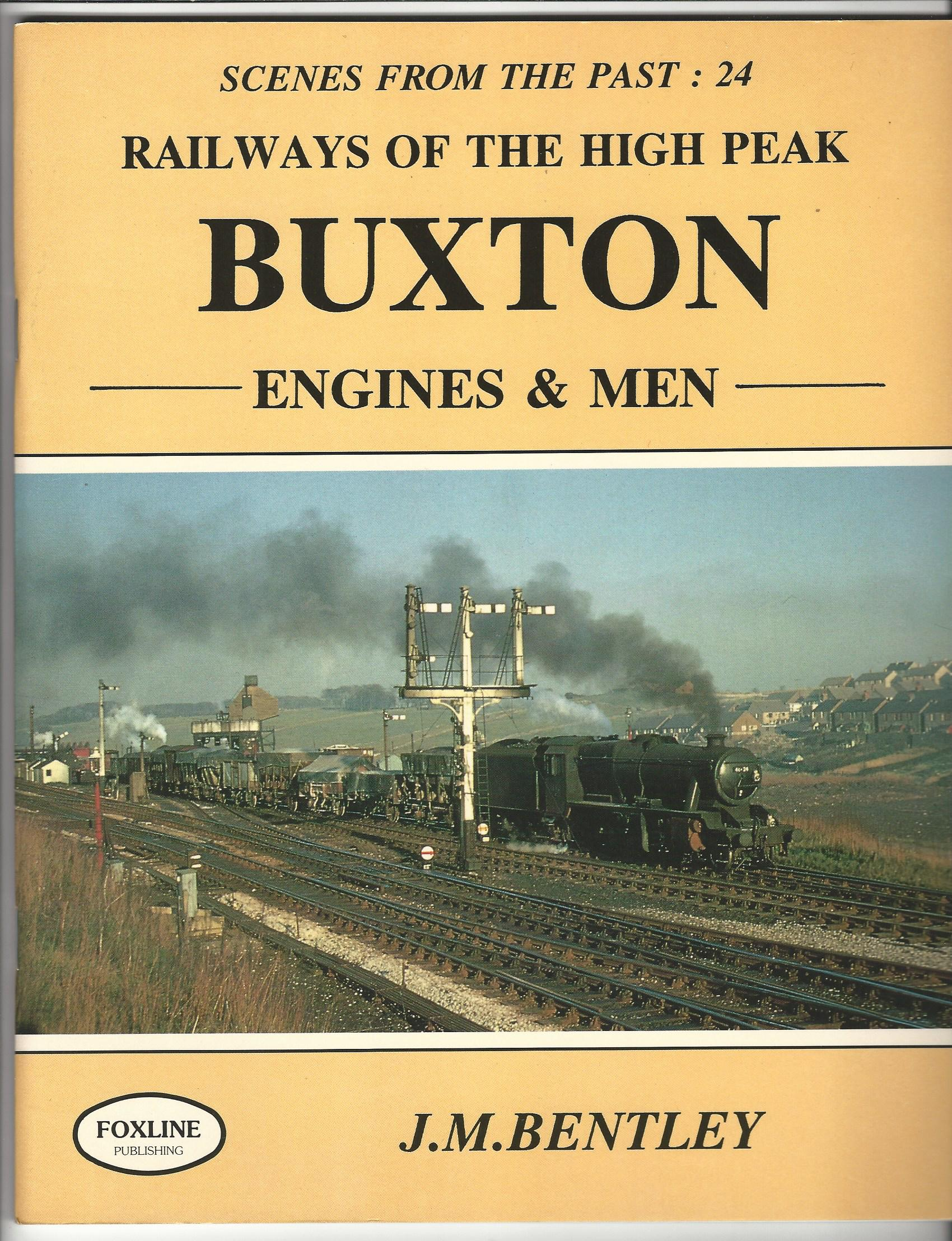 Image for Railways of the High Peak: Buxton Engines and Men (Scenes from the Past).
