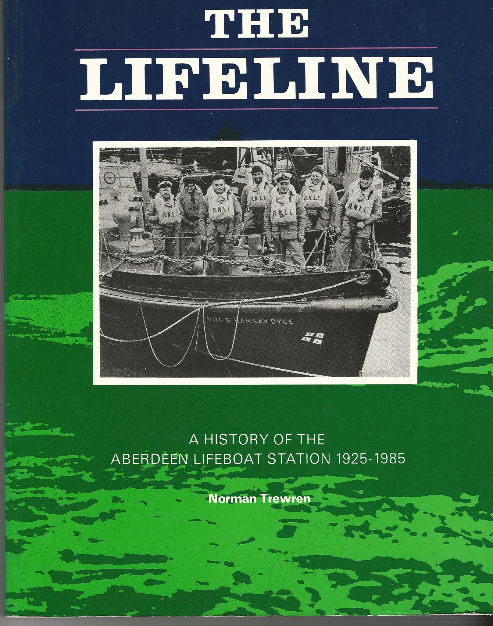 Image for The Lifeline : a History of the Aberdeen Lifeboat Station 1925-1985