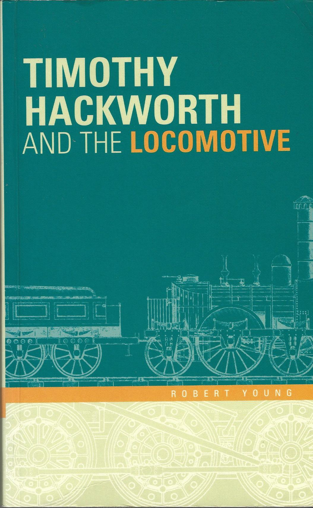 Image for Timothy Hackworth and the Locomotive.