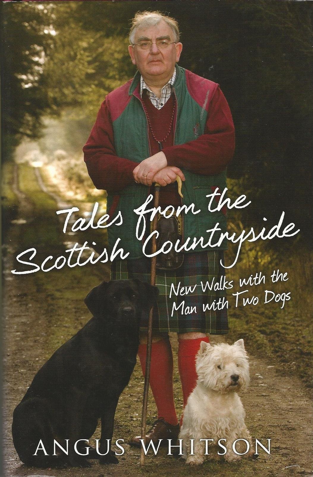 Image for Tales from the Scottish Countryside: New Walks with the Man with Two Dogs