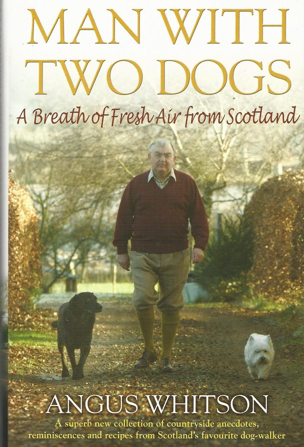 Image for Man with Two Dogs: A Breath of Fresh Air from Scotland.
