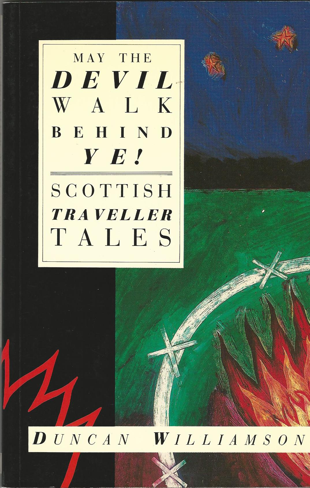 Image for May The Devil Walk Behind Ye!: Scottish Traveller Tales.