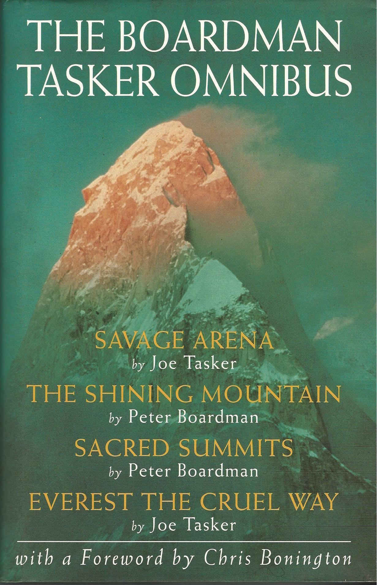 Image for The Boardman Tasker Omnibus: Savage Arena / The Shining Mountain / Sacred Summits / Everest the Cruel Way