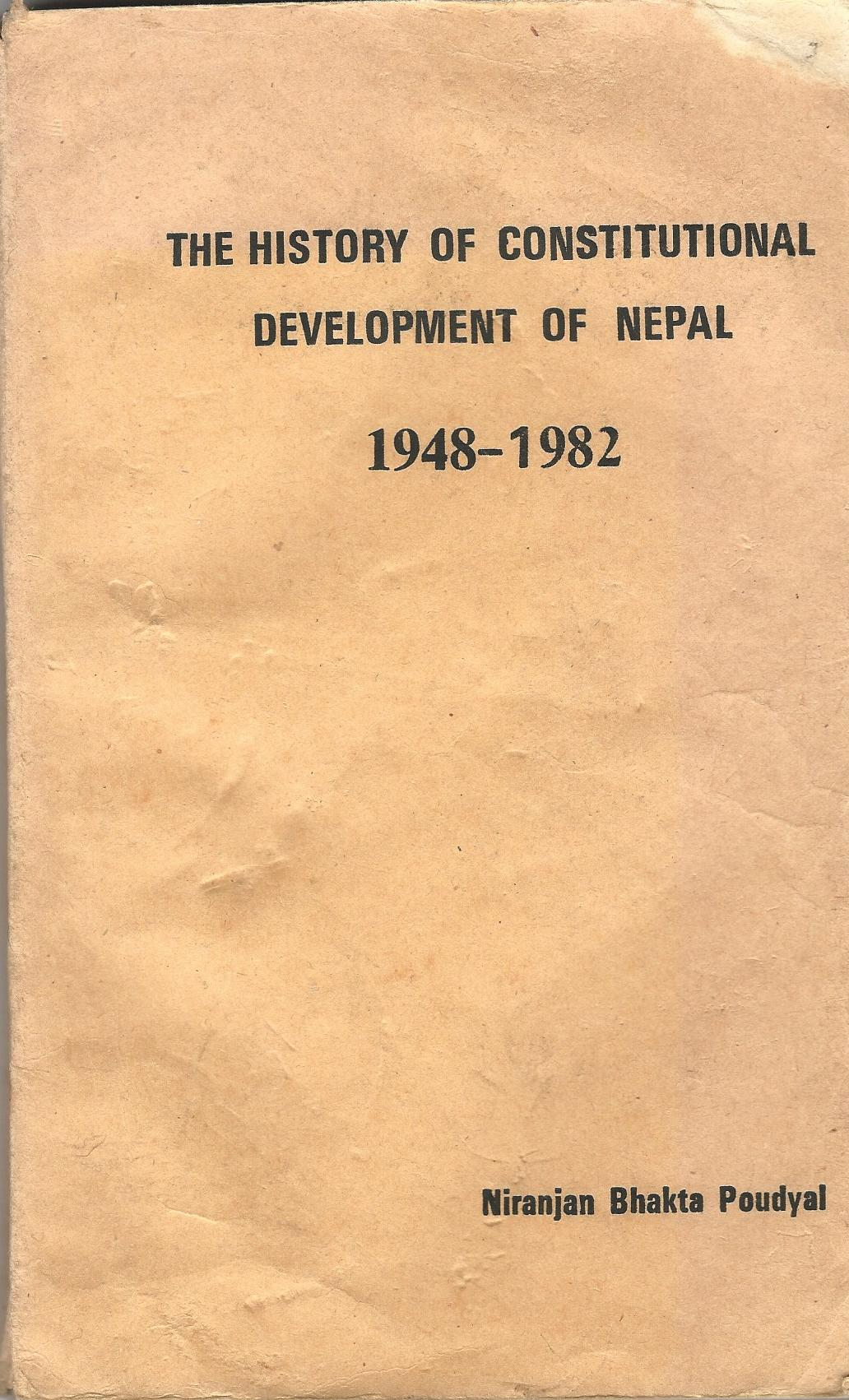 Image for The History of Constitutional Development of Nepal 1948-1982
