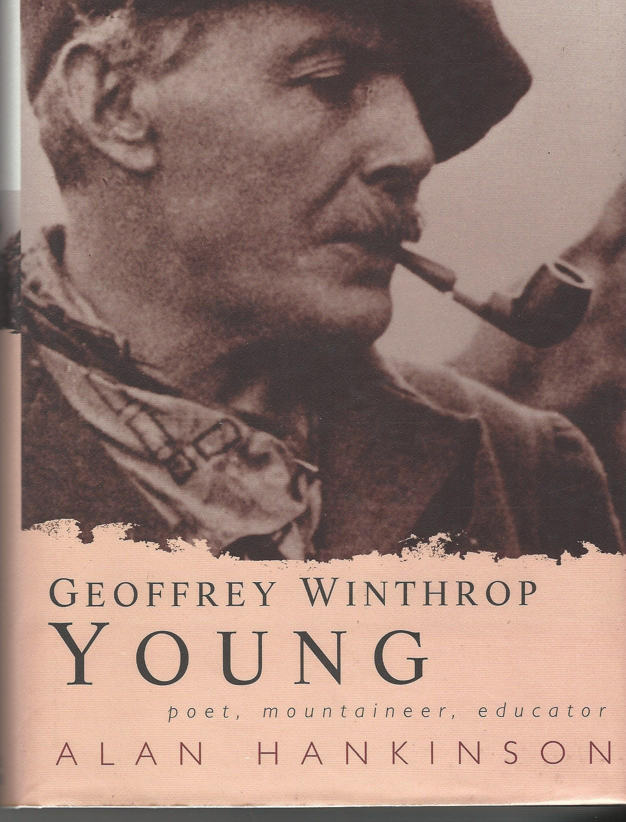 Image for Geoffrey Winthrop Toung: Poet, Mountaineer, Educator.