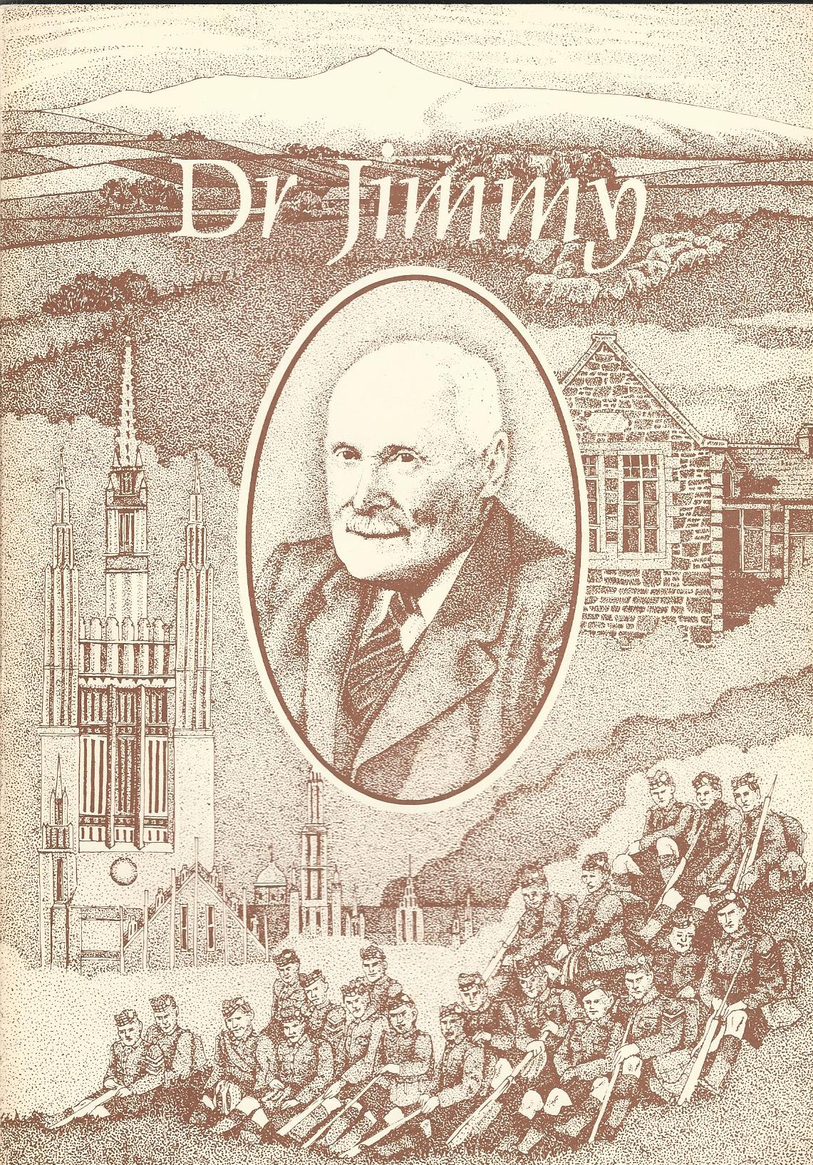 Image for Dr. Jimmy: Some Reminiscences by Dr.James Fowler Fraser, T.D., M.A., M.B., Ch.B., 1893-1979