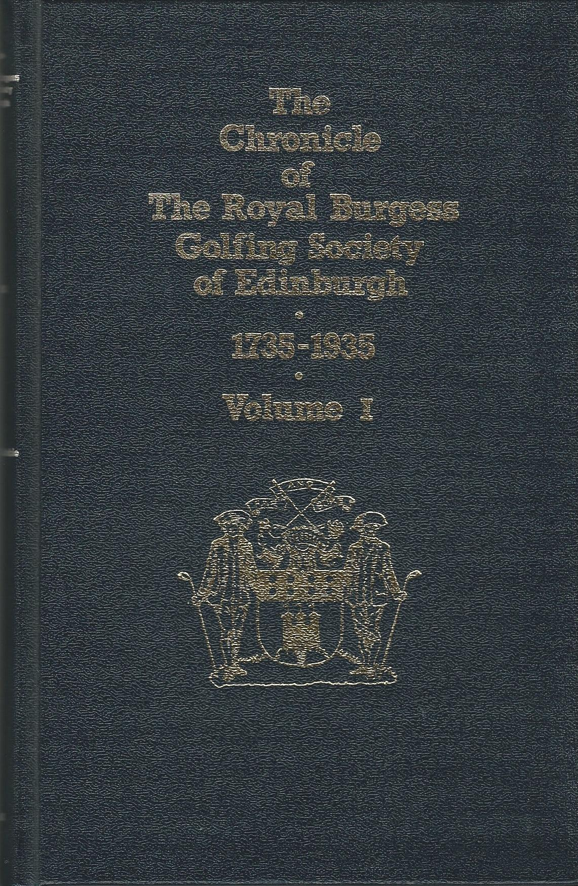 Image for The Chronicle of the Royal Burgess Golfing Society of Edinburgh- 1735-1935, Volume I