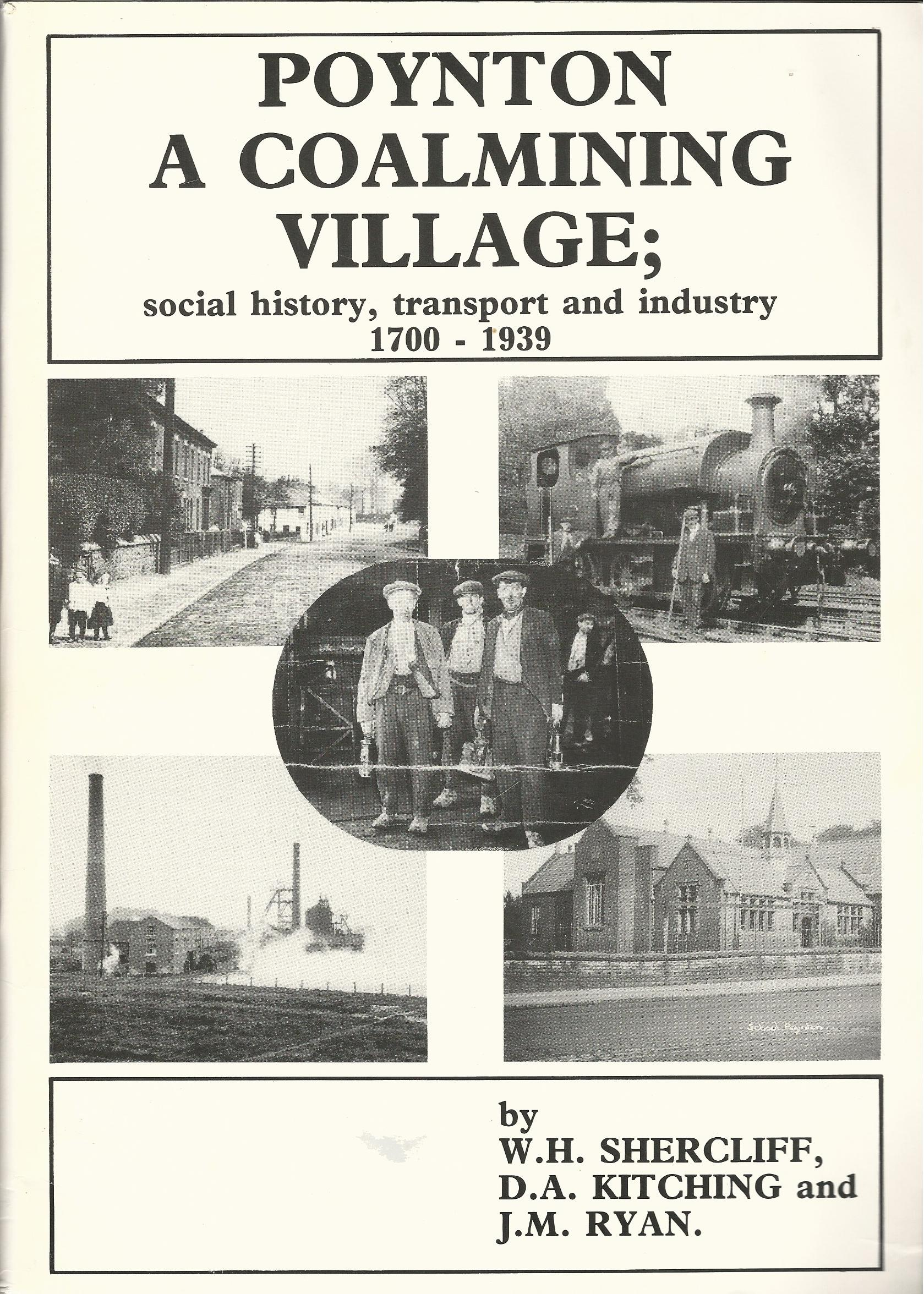 Image for Poynton A Coalmining Village; Social History, Transport and Industry 1700-1939