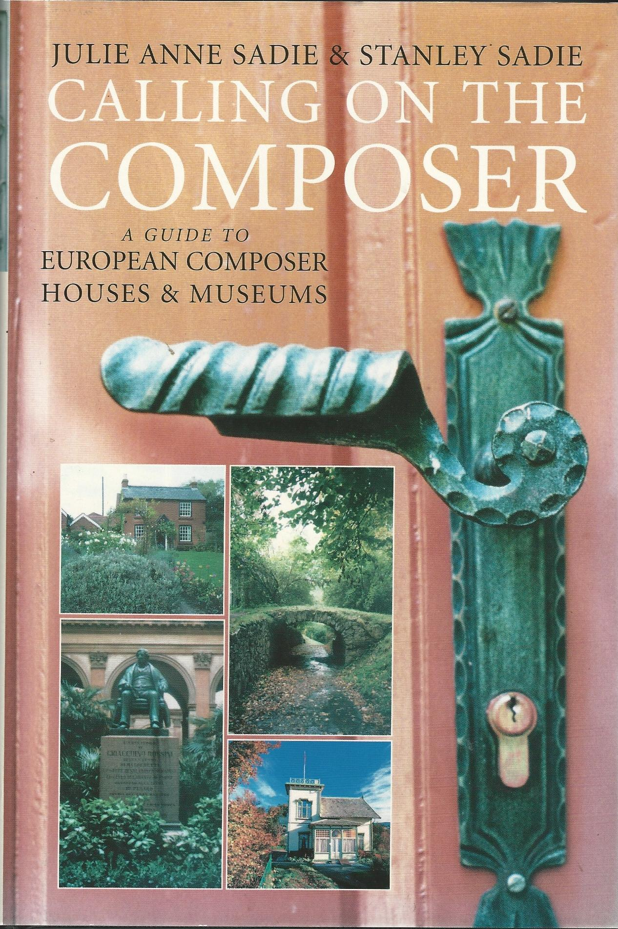 Image for Calling on the Composer: A Guide to European Composer Houses and Museums