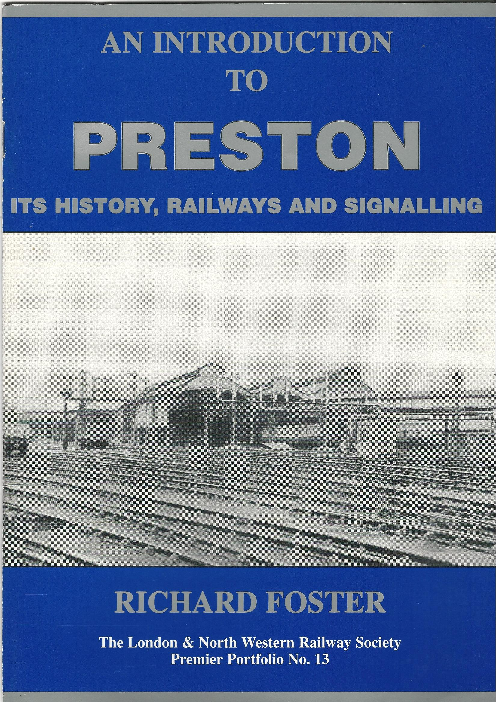 Image for An Introduction to Preston: Its history, railways and signalling (London & North Western Railway Society premier portfolio)