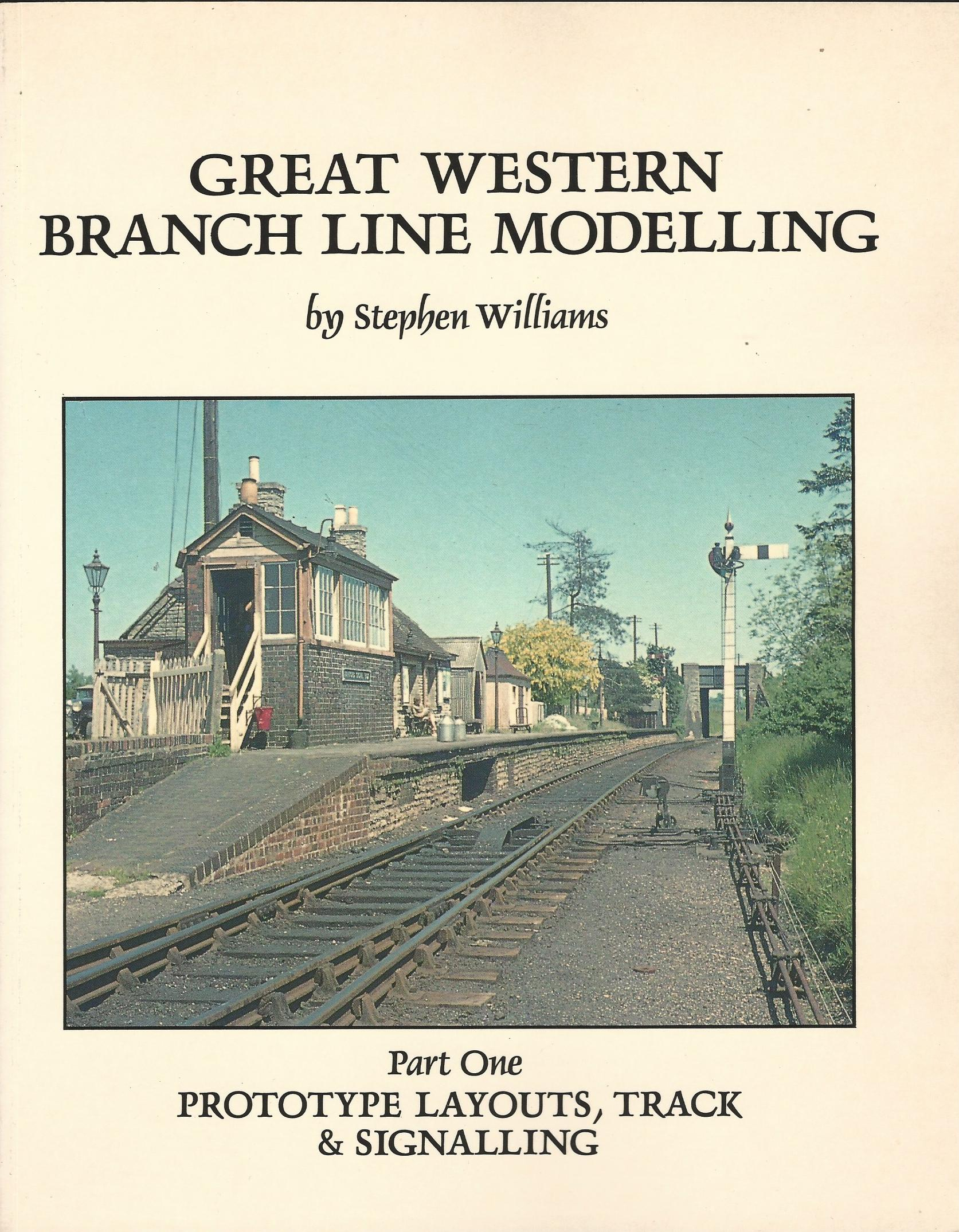 Image for Great Western Branch Line Modelling: Part One: Prototype Layouts, Track and Signalling