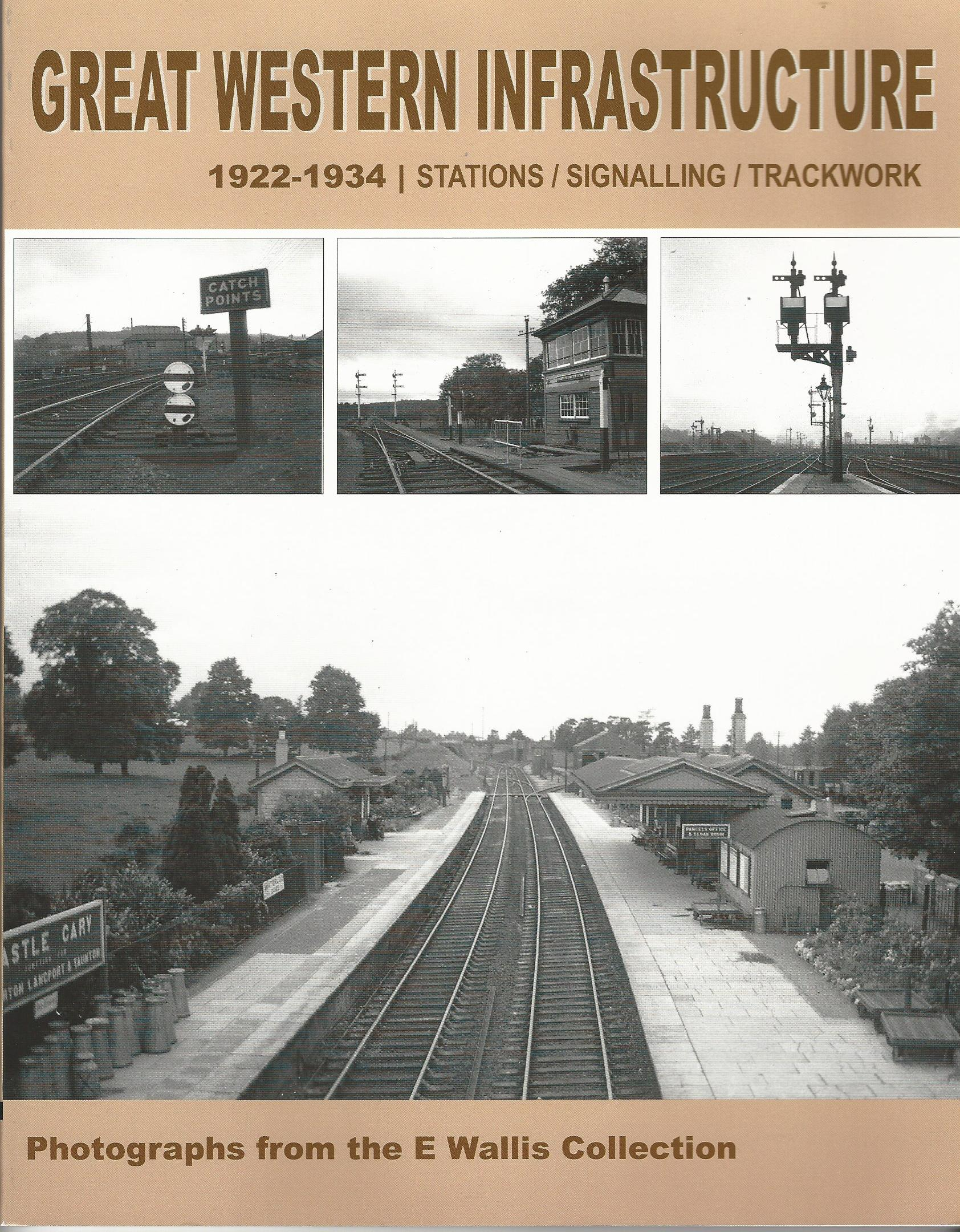 Image for Great Western Infrastructure 1922 - 1934: Stations/Signalling/Trackwork Photographs from the E. Wallis Collection