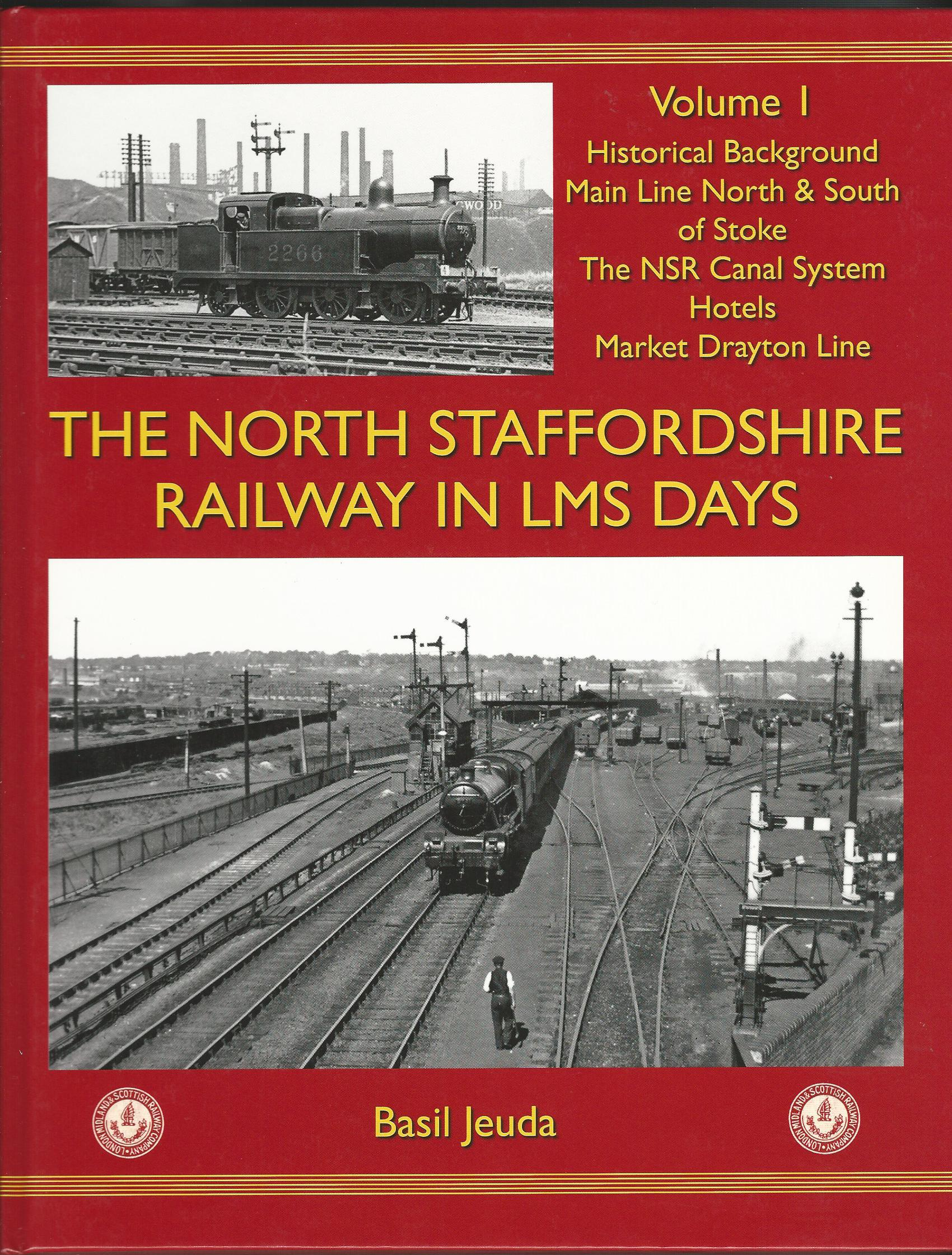 Image for The North Staffordshire Railway in LMS Days: Historical Background, Main Line North & South v. 1