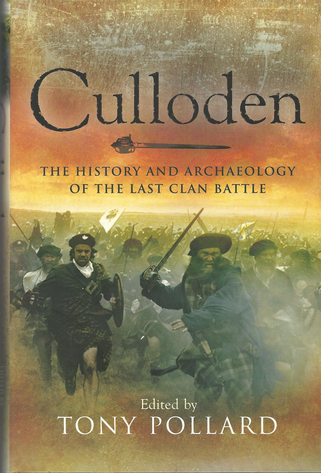 Image for Culloden: The History and Archaeology of the Last Clan Battle