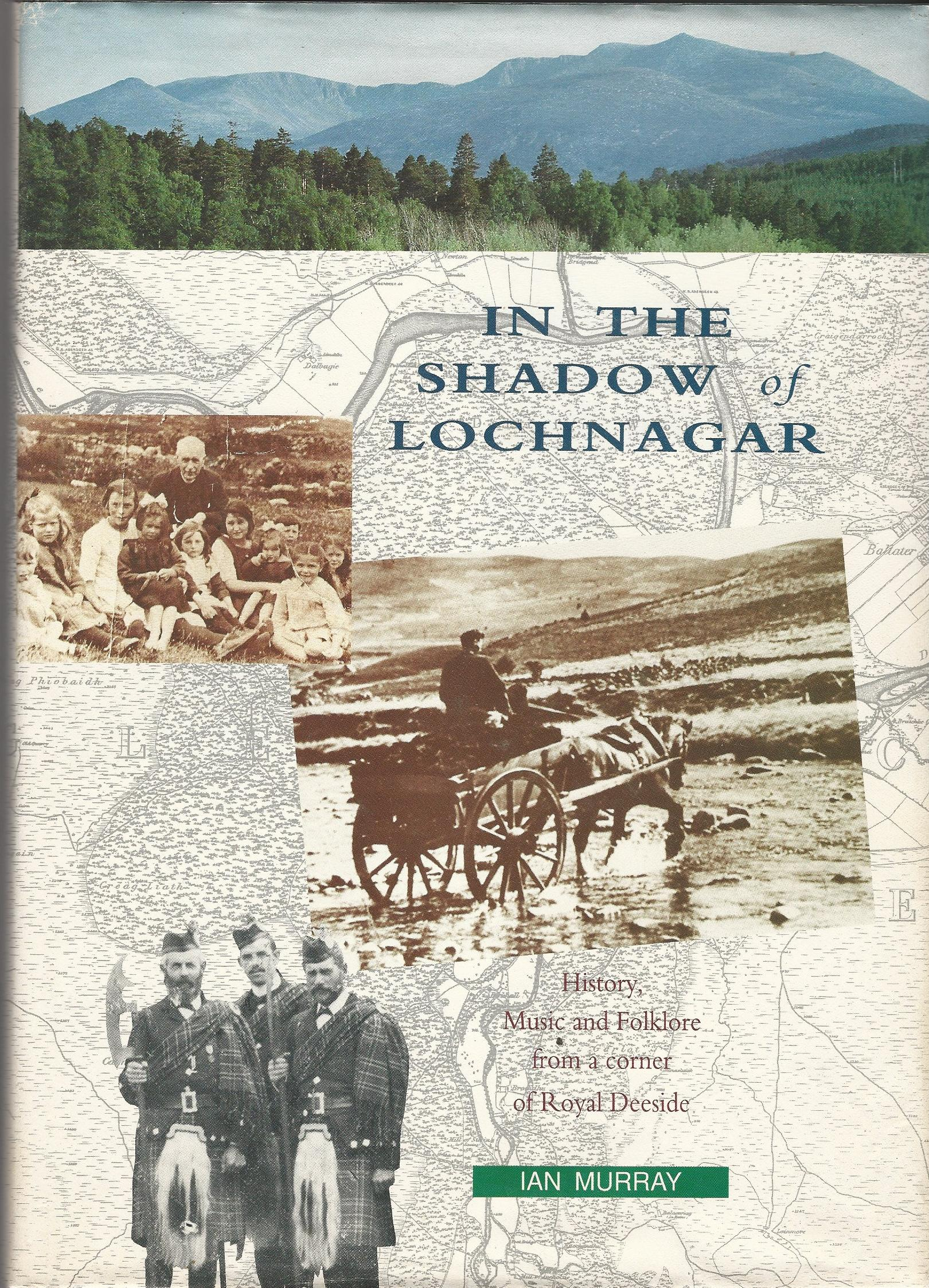 Image for In The Shadow of Lochnagar: History, Music and Folklore from a corner of Royal Deeside.