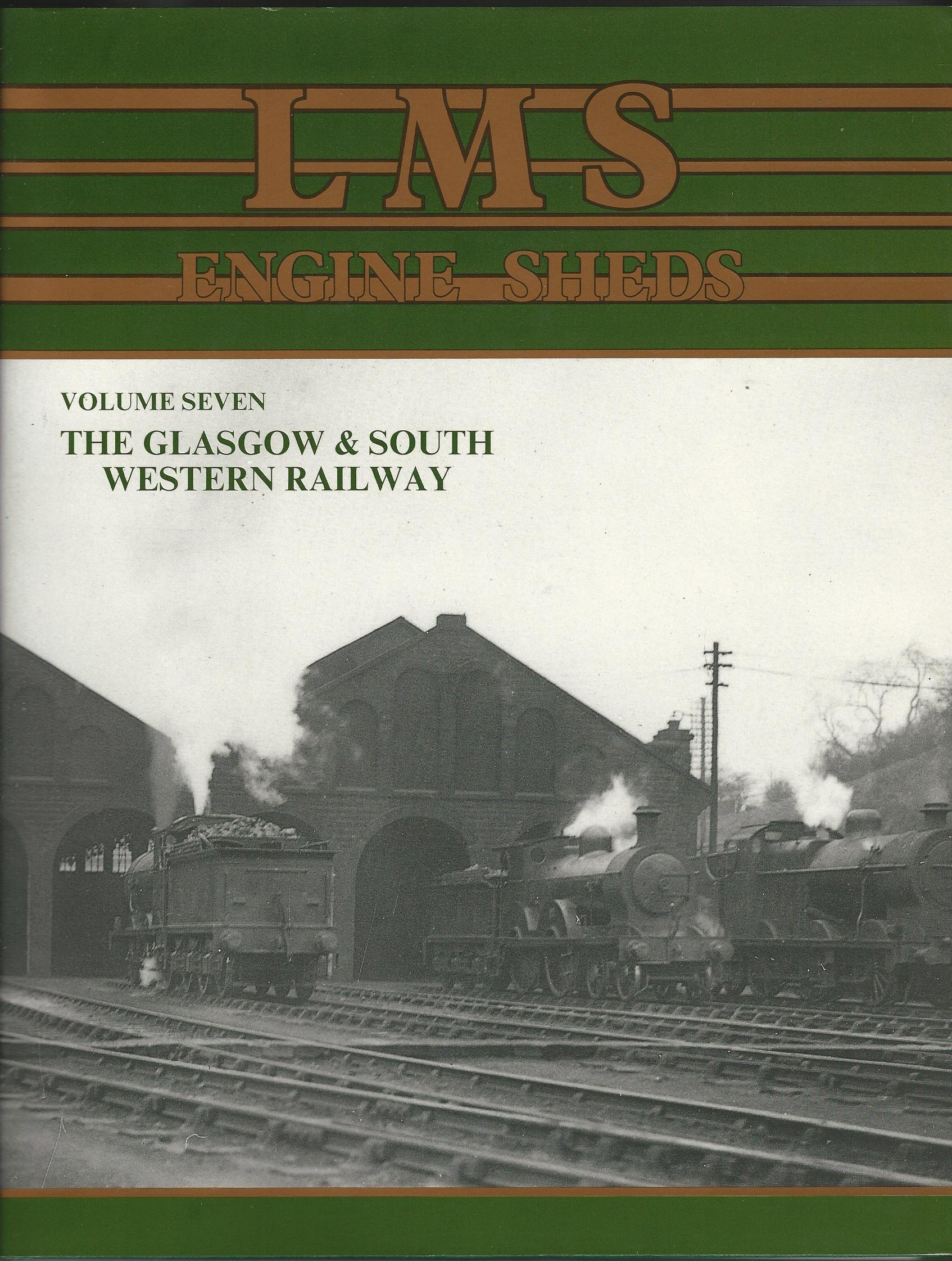 Image for LMS Engine Sheds: Volume 7 - The Glasgow & South Western Railway
