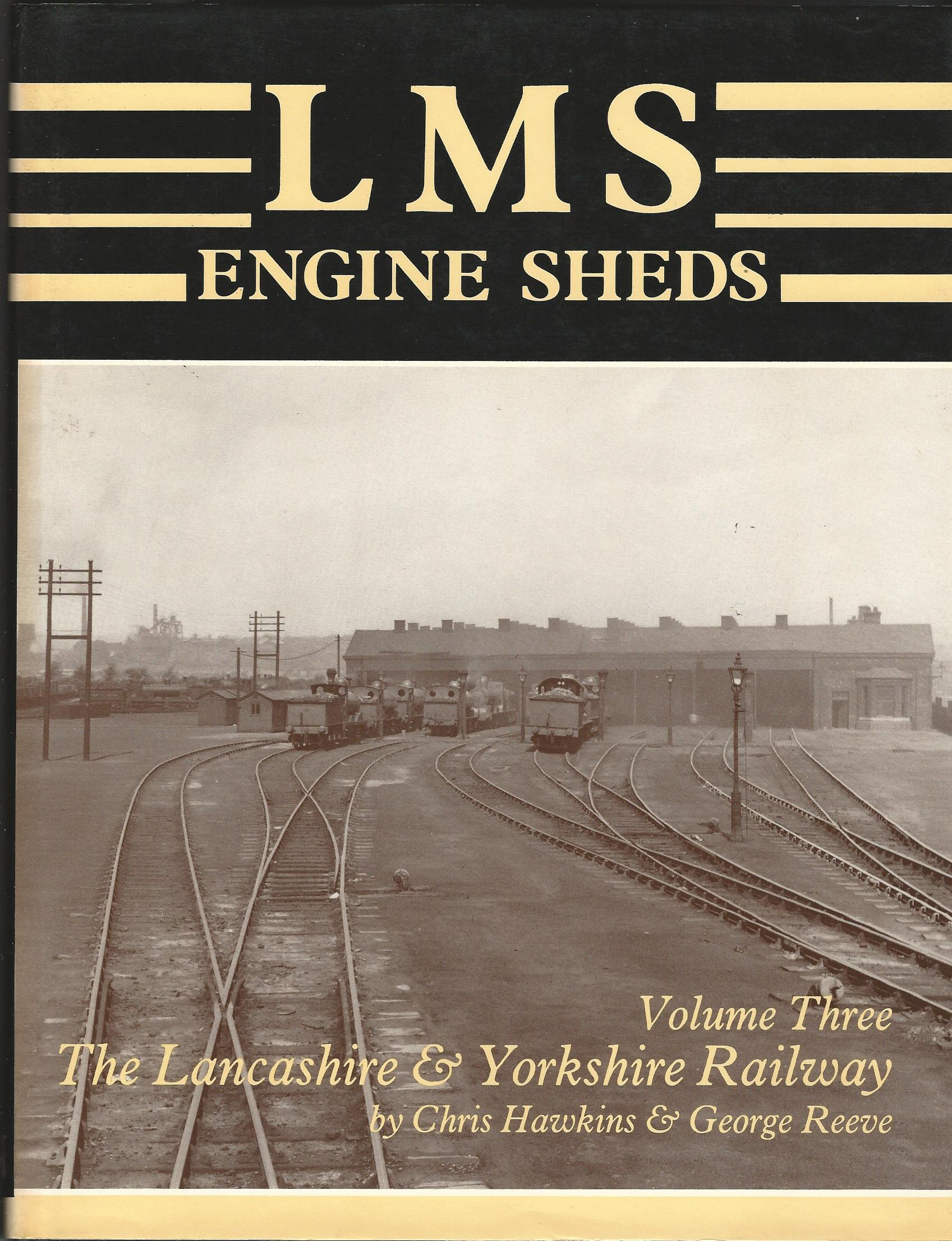 Image for LMS Engine Sheds: Volume 3 - The Lancashire and Yorkshire Railway
