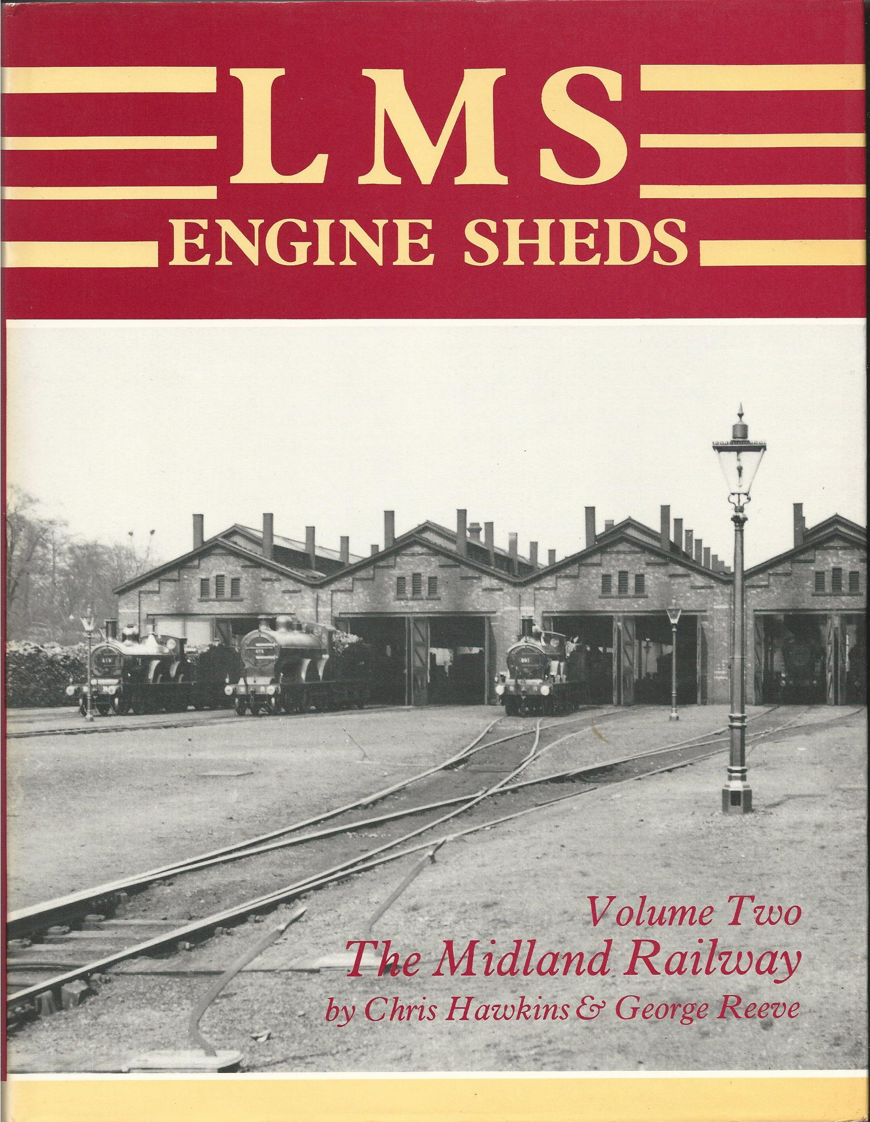Image for LMS Engine Sheds: Volume 2 -  The Midland Railway