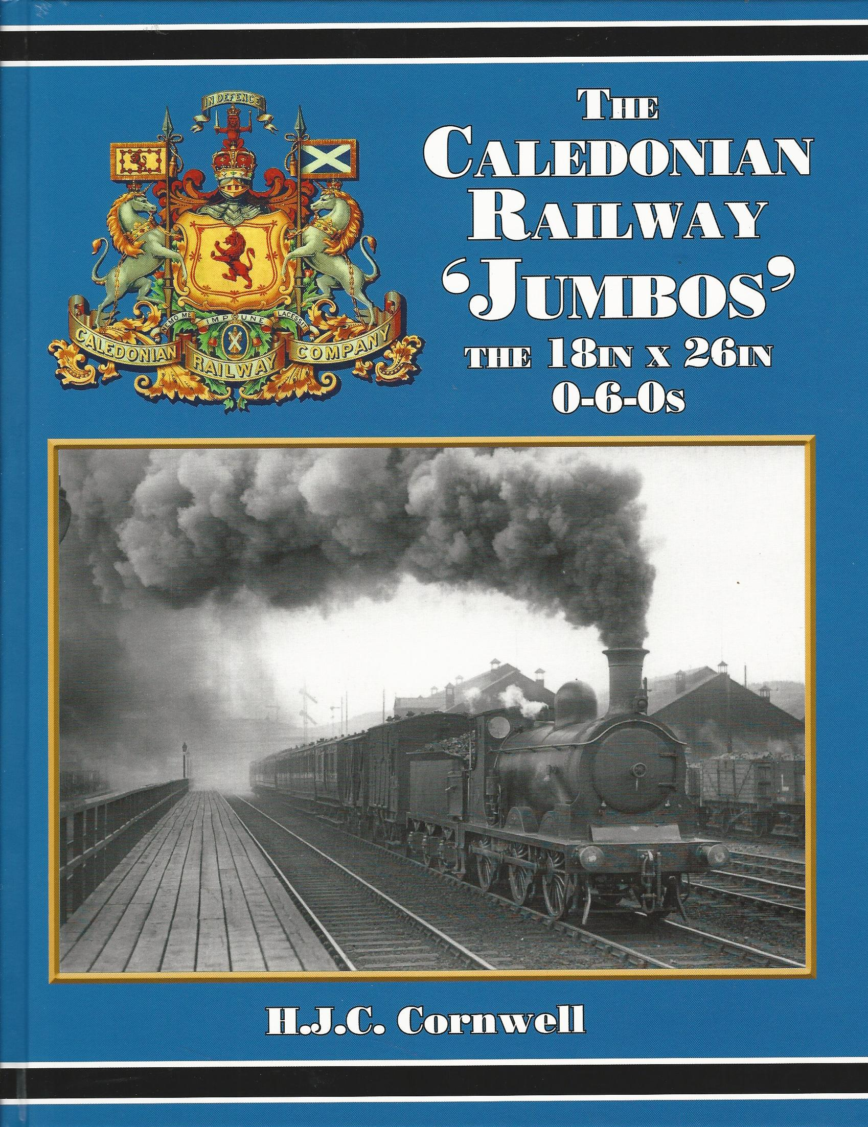 Image for The Caledonian Railway 'Jumbos' the 18in. X 26in. 0-6-0s