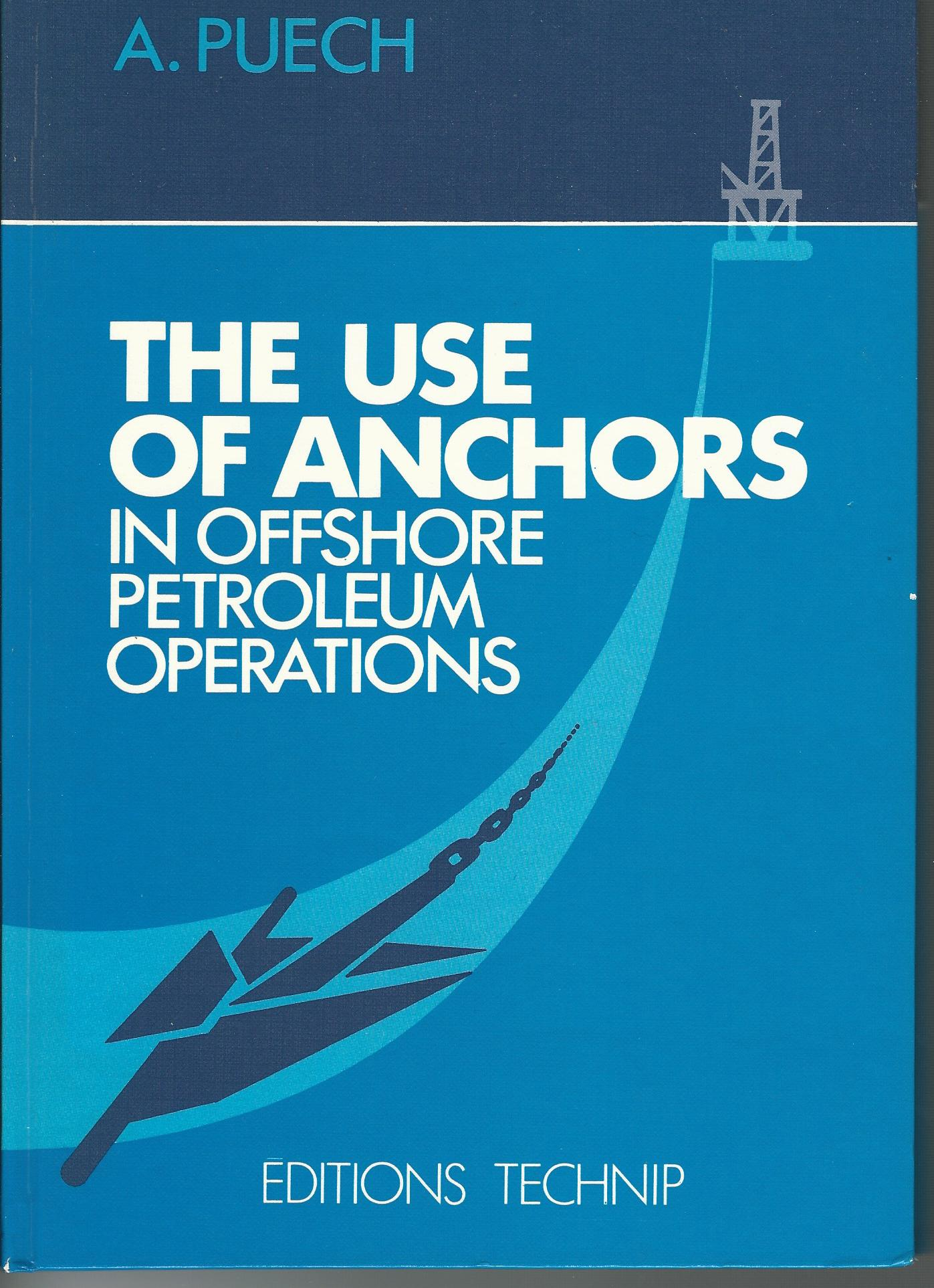 Image for Use of Anchors in Offshore Petroleum Operations.