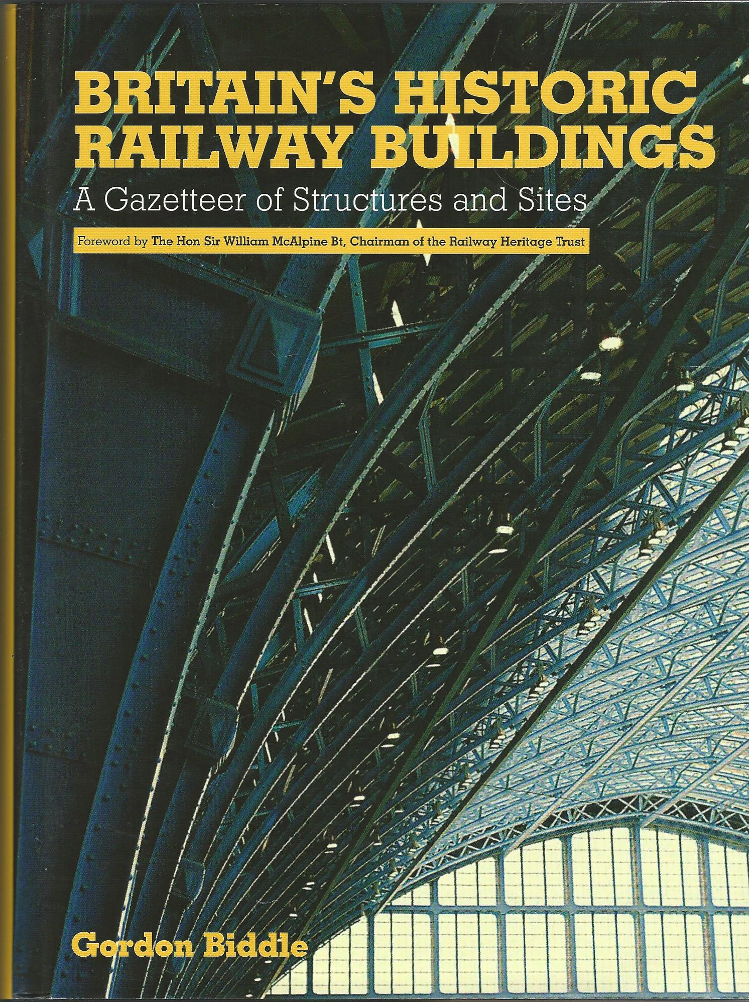 Image for Britain's Historic Railway Buildings: A Gazetteer of Structures and Sites