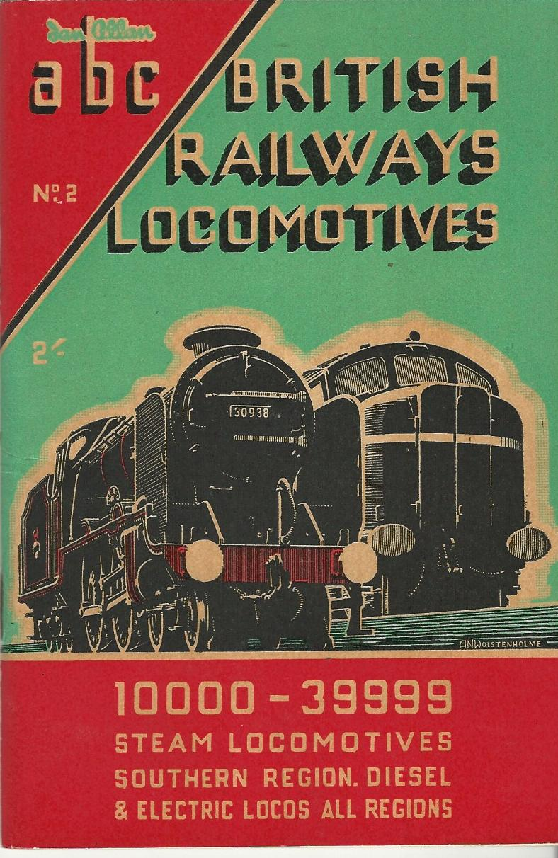 Image for The ABC of British Railways Locomotives: Part 2 - Nos. 10000-3999. Steam Locomotives Southern Region, Diesel & Electric Locos All Regions.