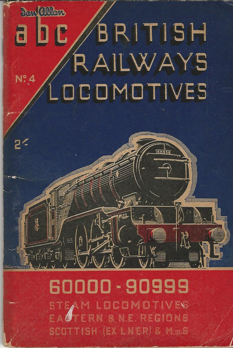 Image for The ABC of British Railways Locomotives: Part 4 - Nos. 60000- 90999. Steam Locomotives Eastern & N.E. Regions, Scottish (Ex LNR) & M of S.