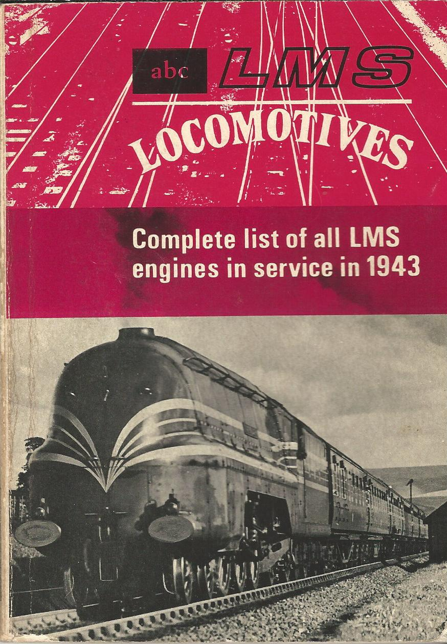 Image for The ABC of LMS Locomotives: Complete List of all LMS Engines in Service in 1943.