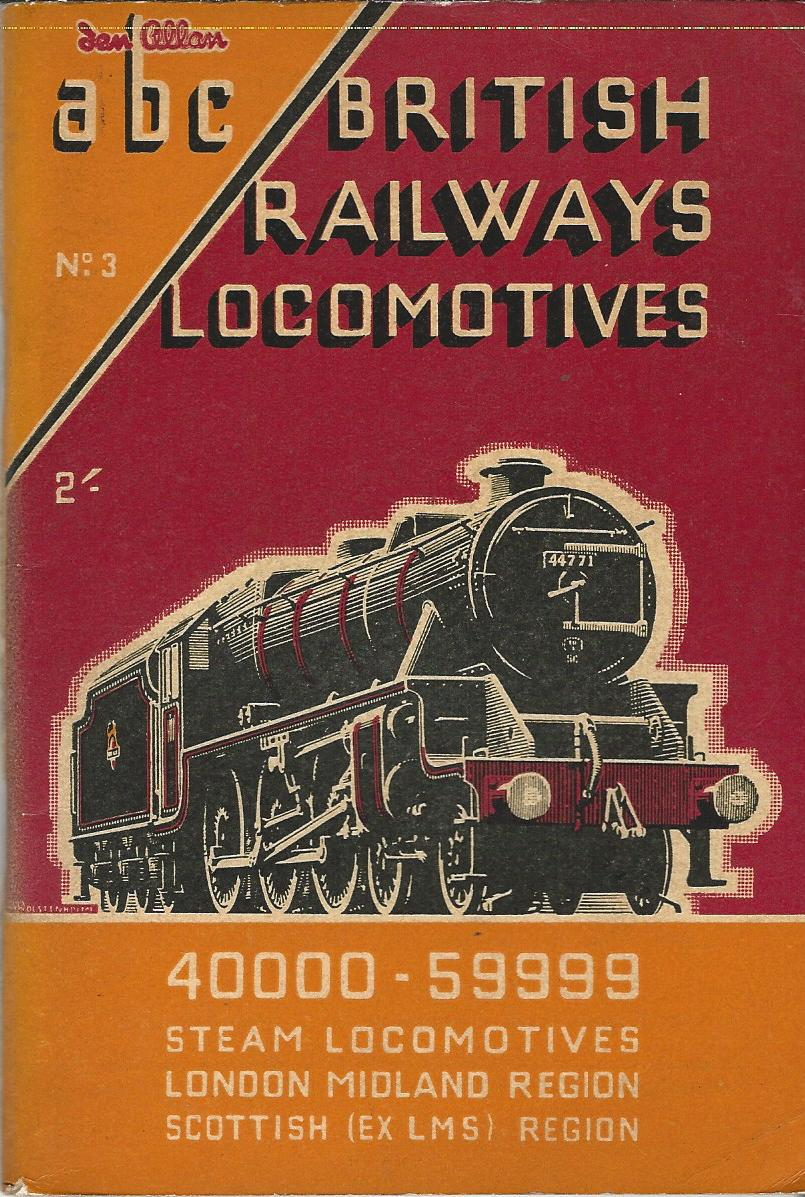 Image for The ABC of British Locomotives: 40000 - 59999 Steam Locomotives London Midland Region & Scottish (Ex LMS) Region.