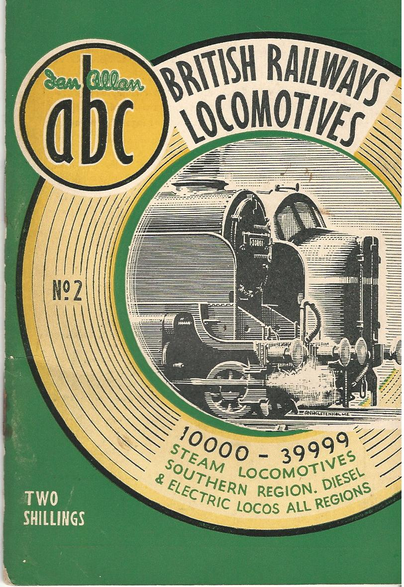 Image for The ABC of British Locomotives:Part 2: 10000 - 39999:  Steam Locomotives Southern Region. Diesel & Electric Locos all Regions.