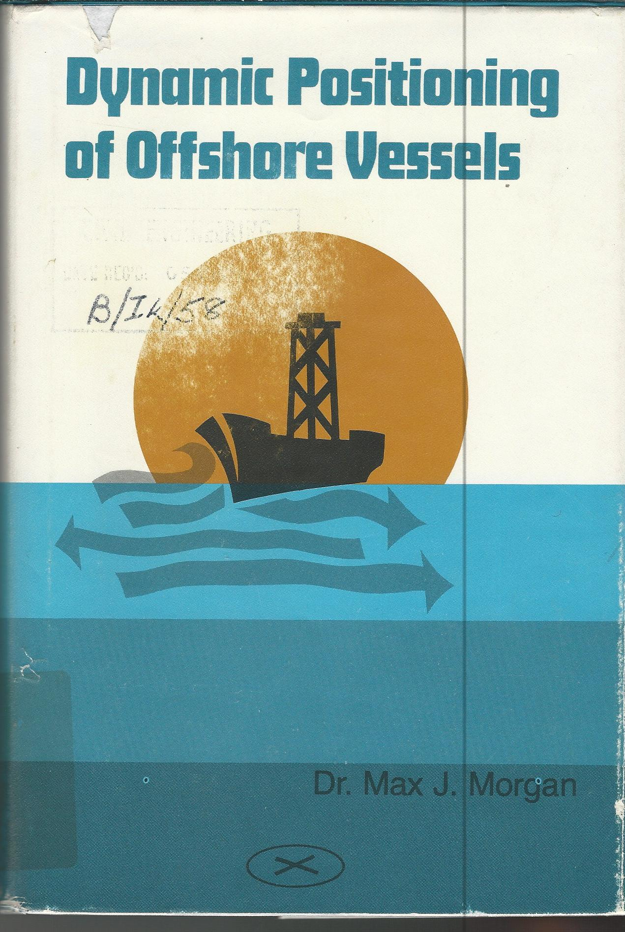 Image for Dynamic Positioning of Offshore Vessels.