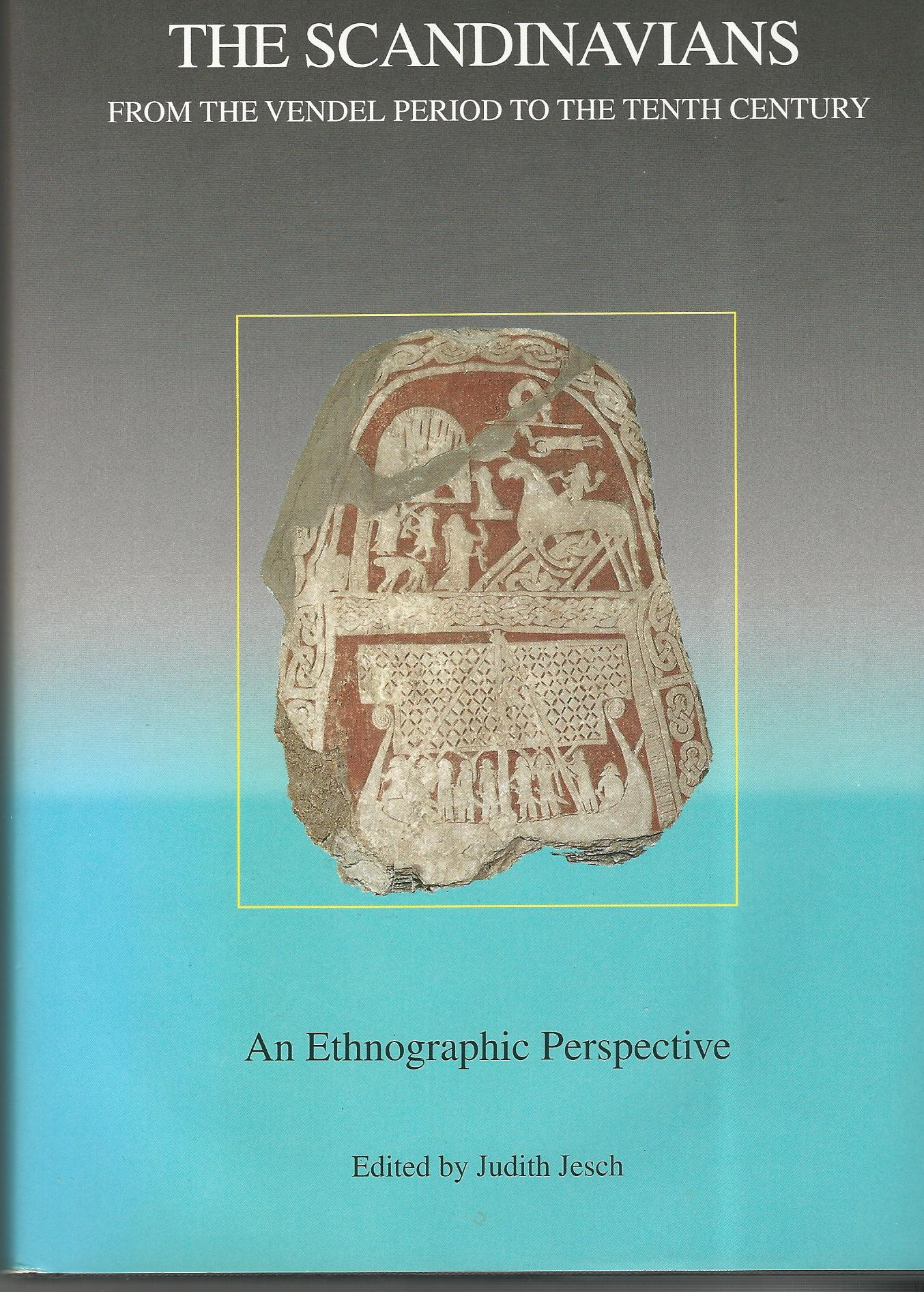 Image for The Scandinavians from the Vendel Period to the Tenth Century: An Ethnographic Perspective (Studies in Historical Archaeoethnology)