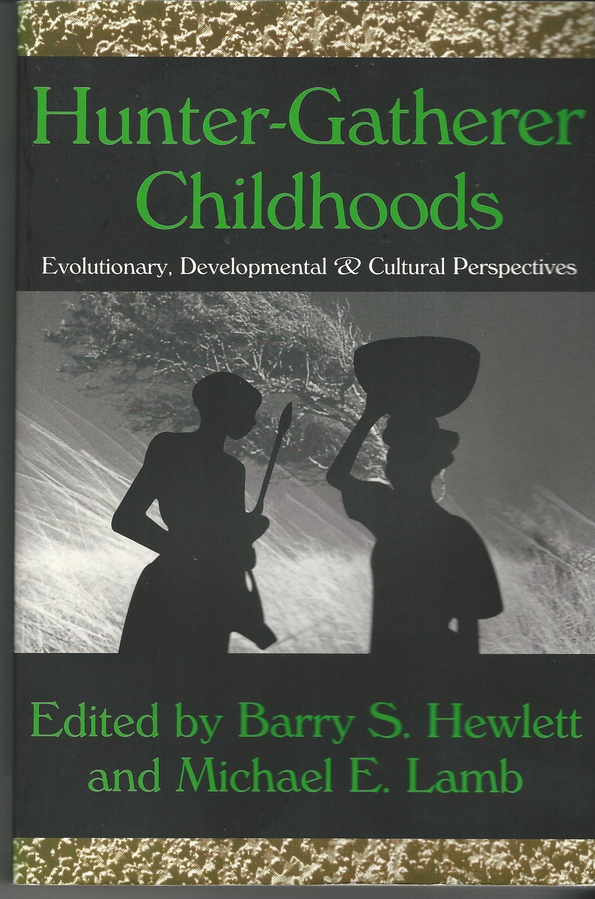 Image for Hunter-gatherer Childhoods (Evolutionary Foundations of Human Behavior Series)