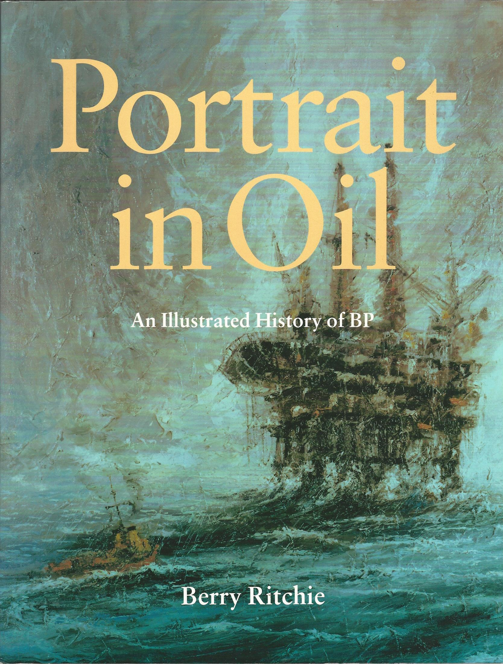 Image for Portrait in Oil An Illustrated history of BP