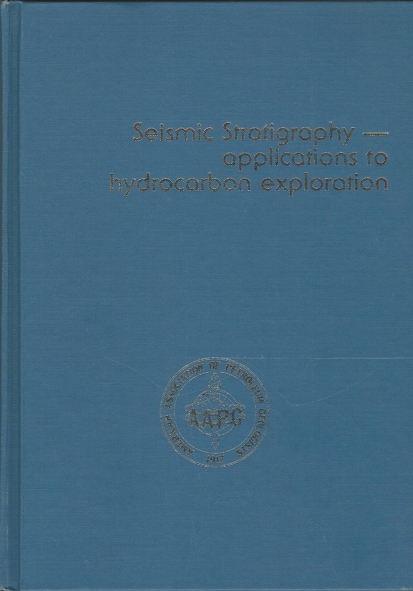 Image for Seismic Stratigraphy: Applications to Hydrocarbon Exploration (AAPG Memoir 26)