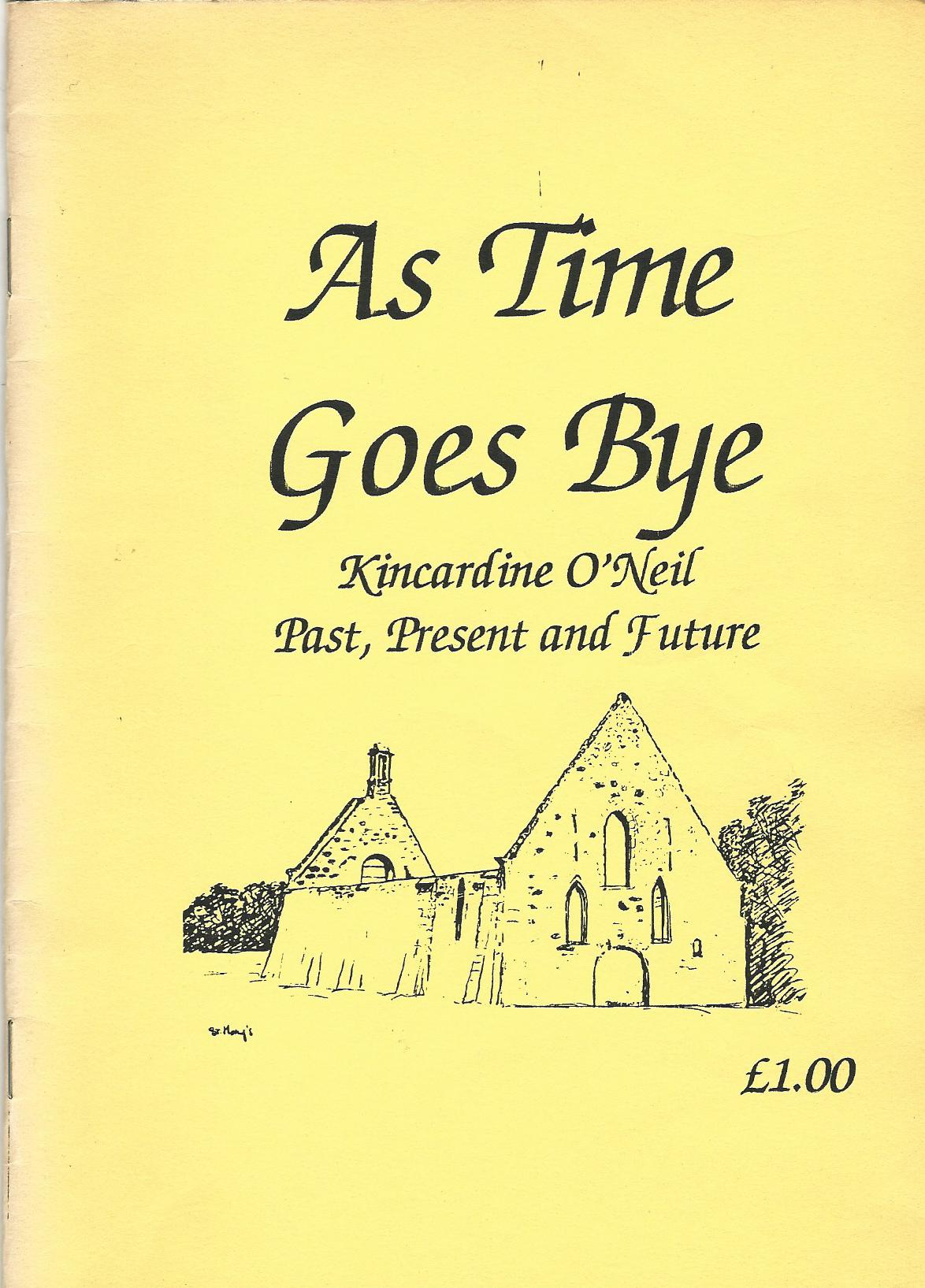Image for As Time Goes Bye: Kincardine O'Neil Past, Present and Future.