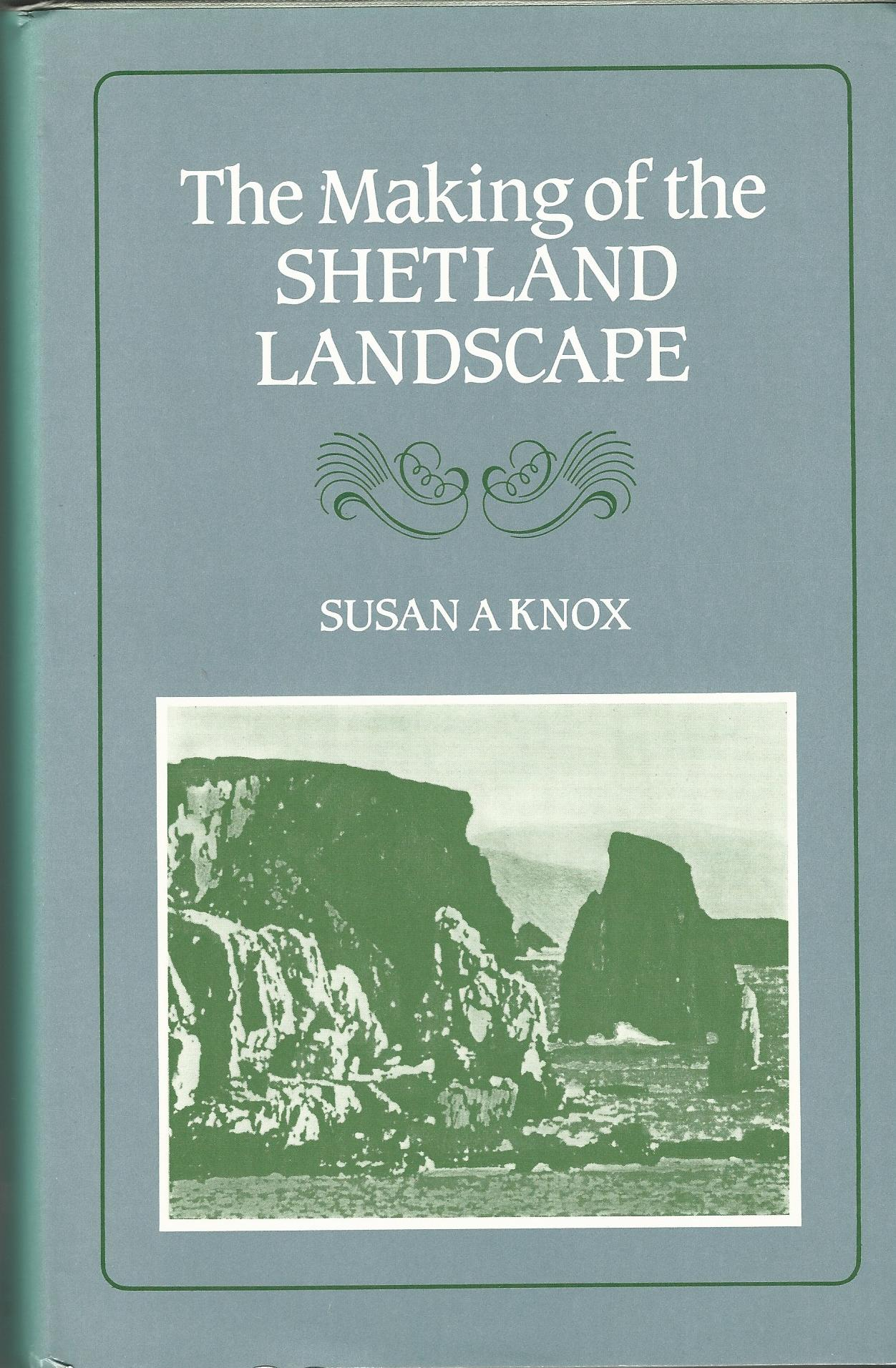 Image for The Making of the Shetland Landscape