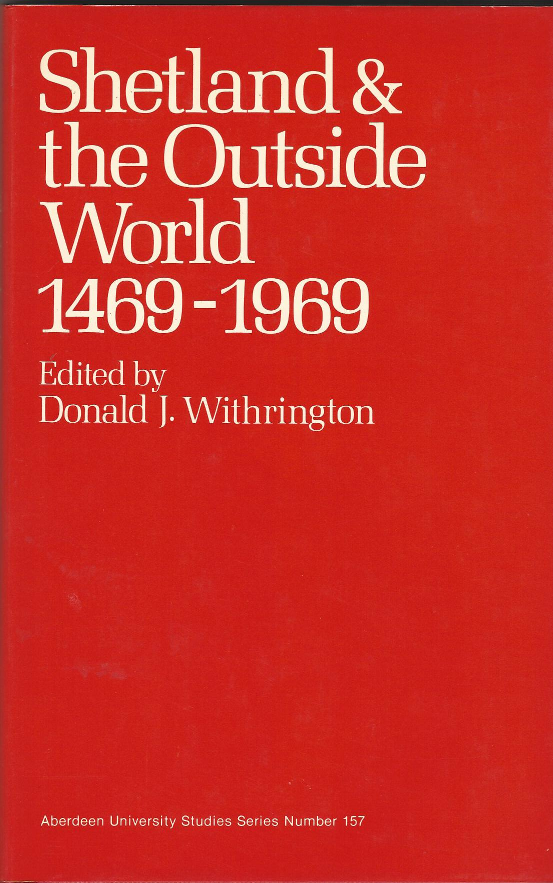 Image for Shetland and the Outside World, 1469-1969 (Aberdeen University Studies series)