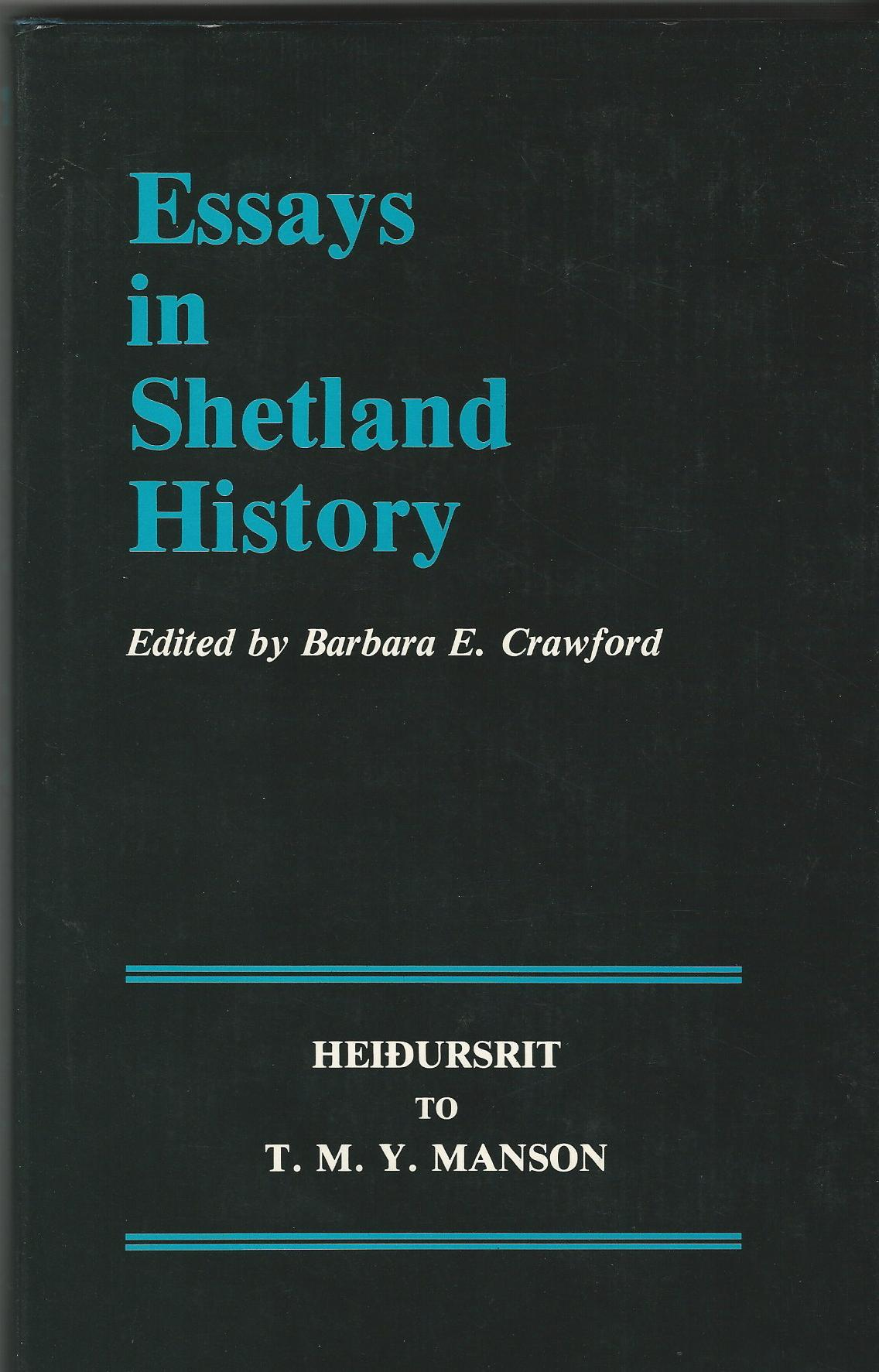 Image for Essays in Shetland History: Heidursrit to T.M.Y. Manson