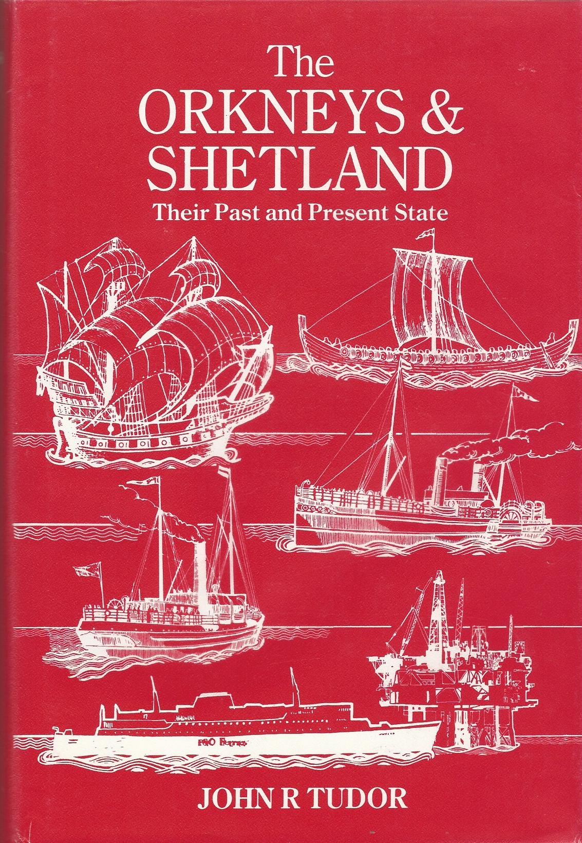 Image for The Orkneys & Shetland: Their Past and Present State.