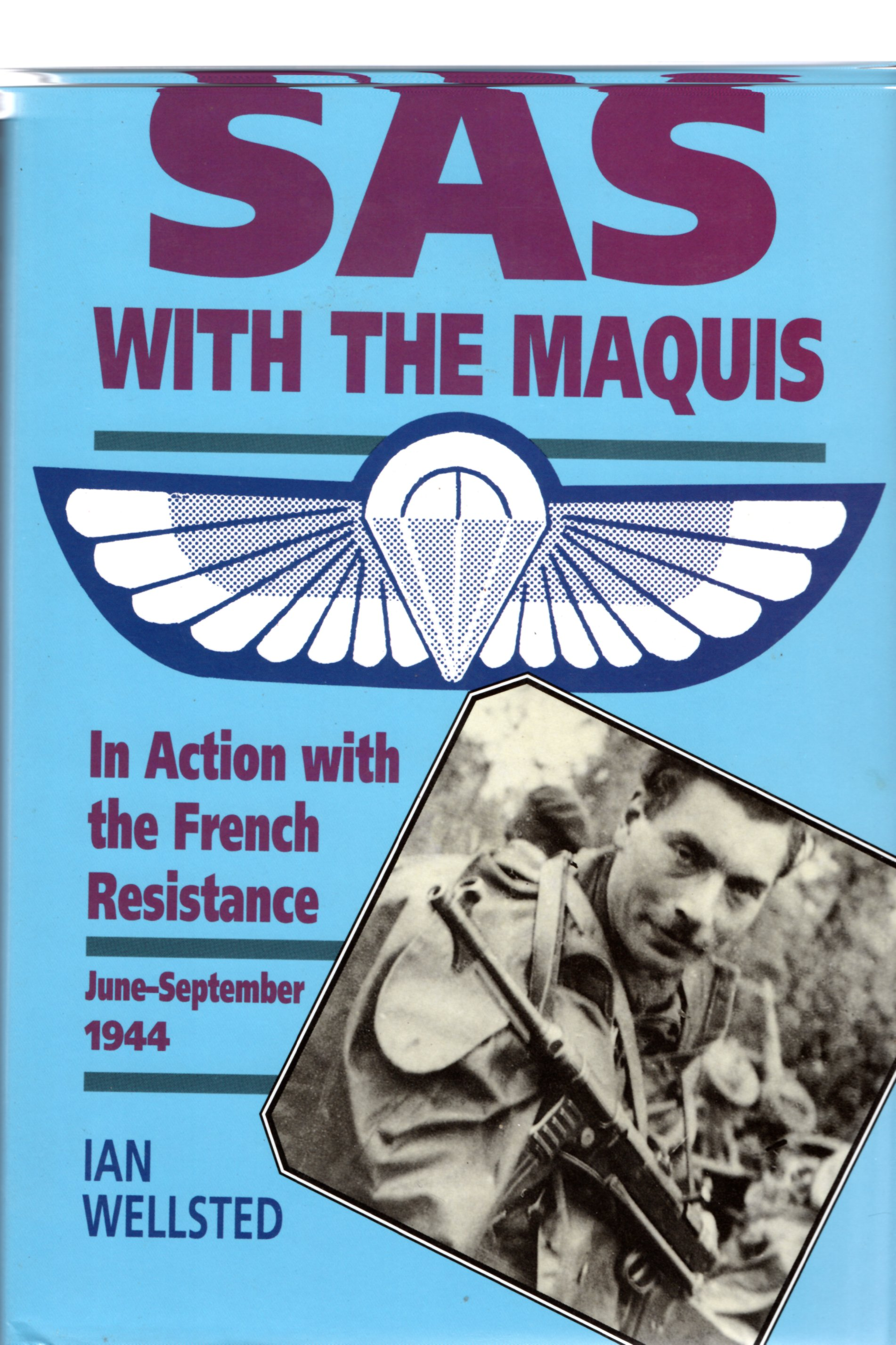 Image for SAS: With the Maquis - in Action With the French Resistance, June-Sept 1944: With the Maquis - In Action with the French Resistance, June-September 1944
